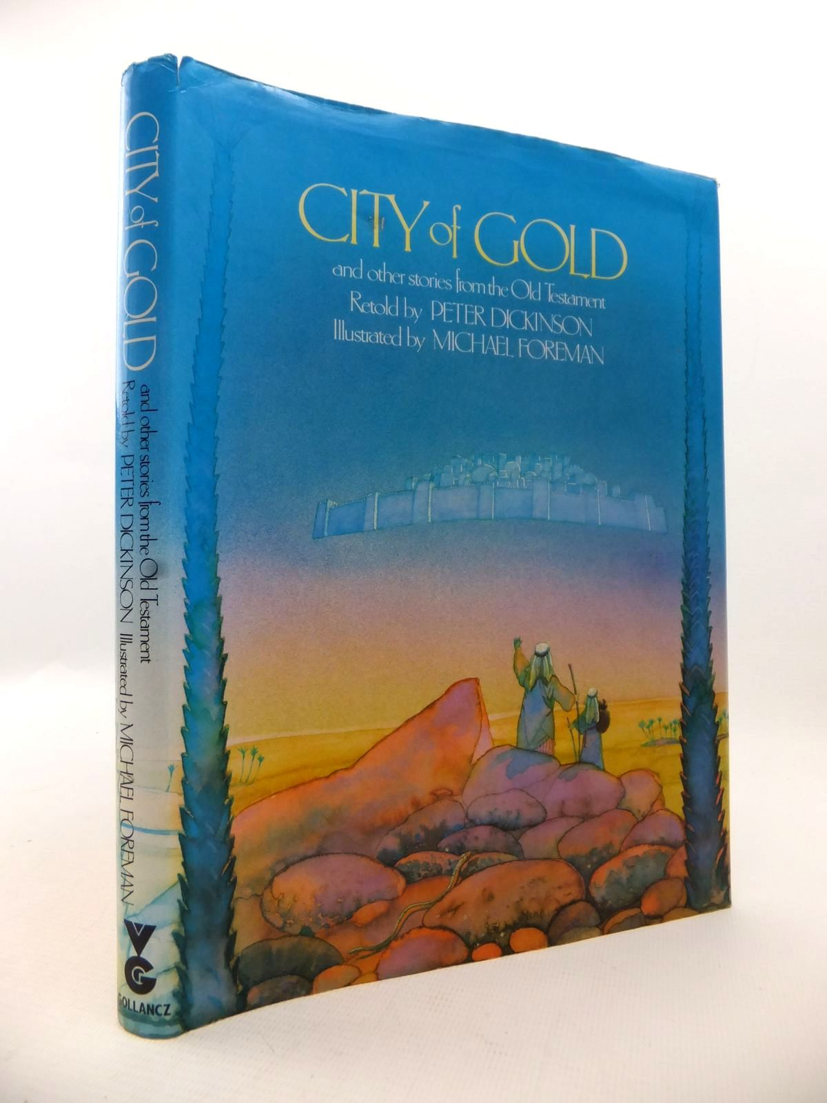 Photo of CITY OF GOLD AND OTHER STORIES FROM THE OLD TESTAMENT written by Dickinson, Peter illustrated by Foreman, Michael published by Victor Gollancz Ltd. (STOCK CODE: 1813291)  for sale by Stella & Rose's Books