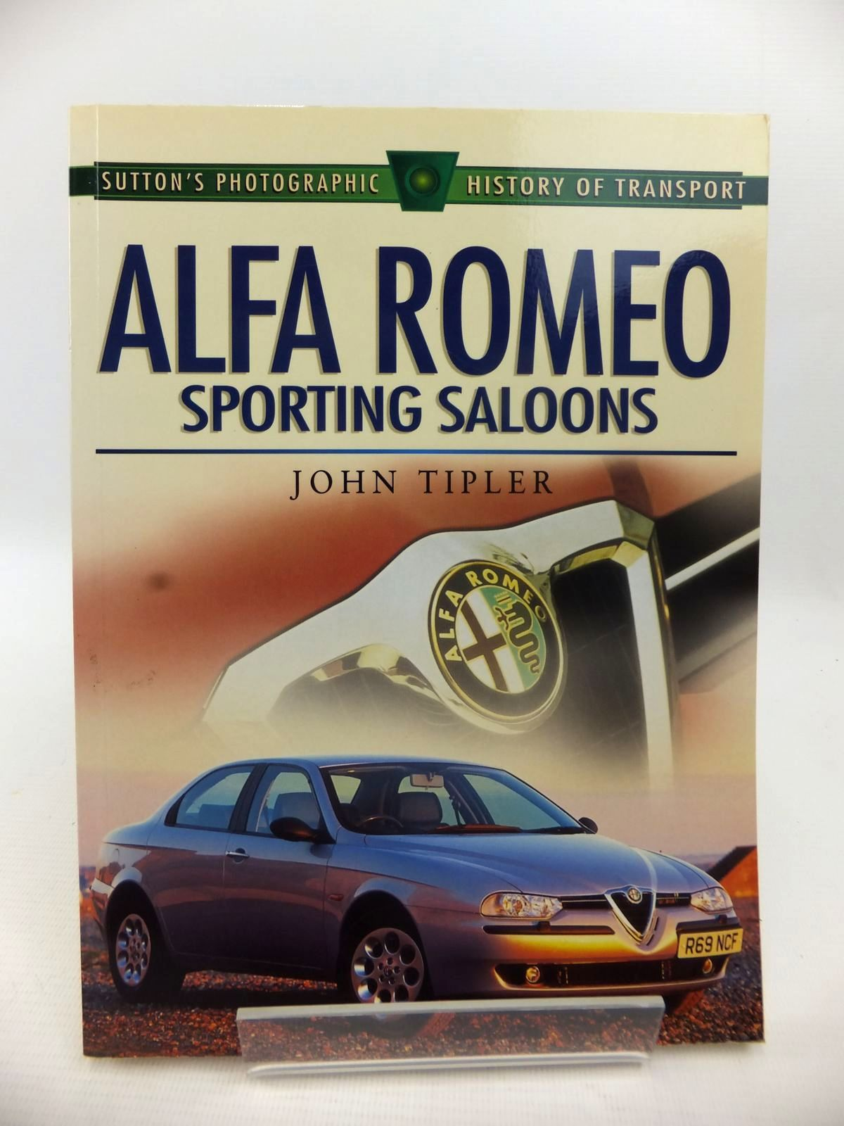 Photo of ALFA ROMEO SPORTING SALOONS written by Tipler, John published by Sutton Publishing (STOCK CODE: 1813322)  for sale by Stella & Rose's Books