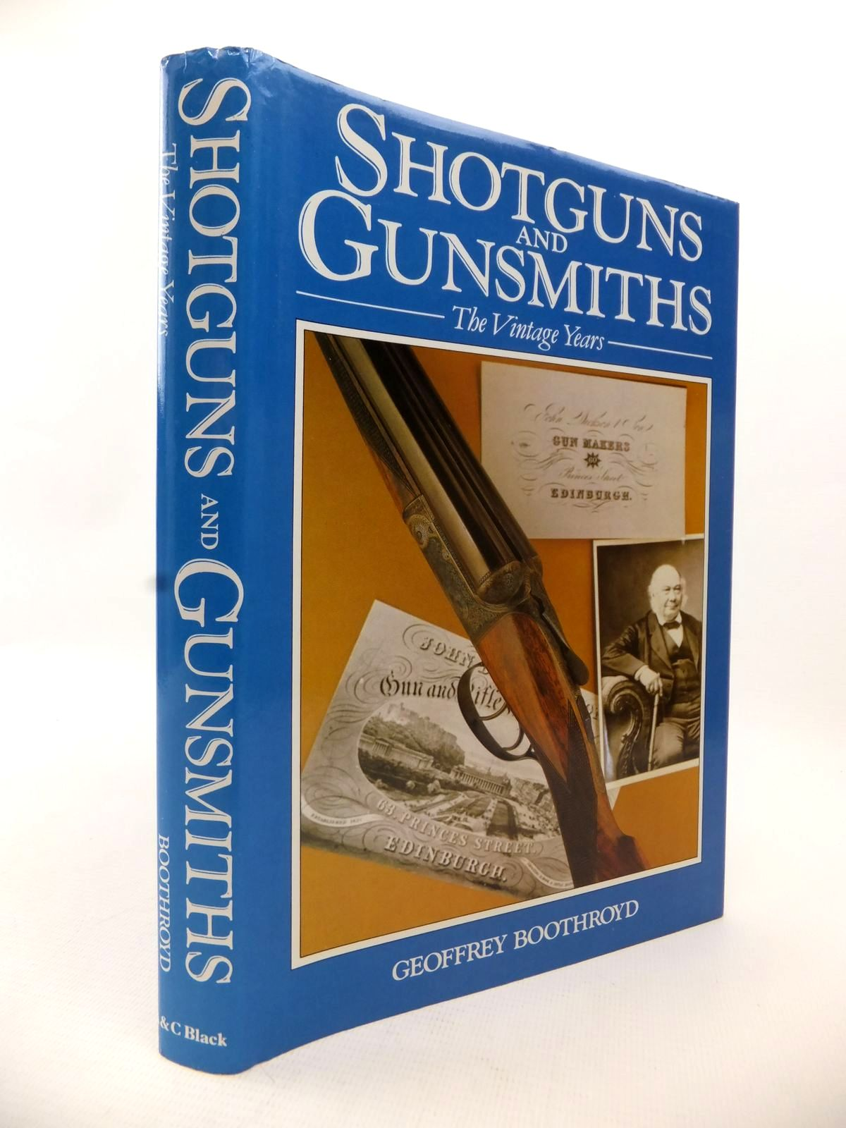 Photo of SHOTGUNS AND GUNSMITHS: THE VINTAGE YEARS written by Boothroyd, Geoffrey published by A. & C. Black (STOCK CODE: 1813367)  for sale by Stella & Rose's Books