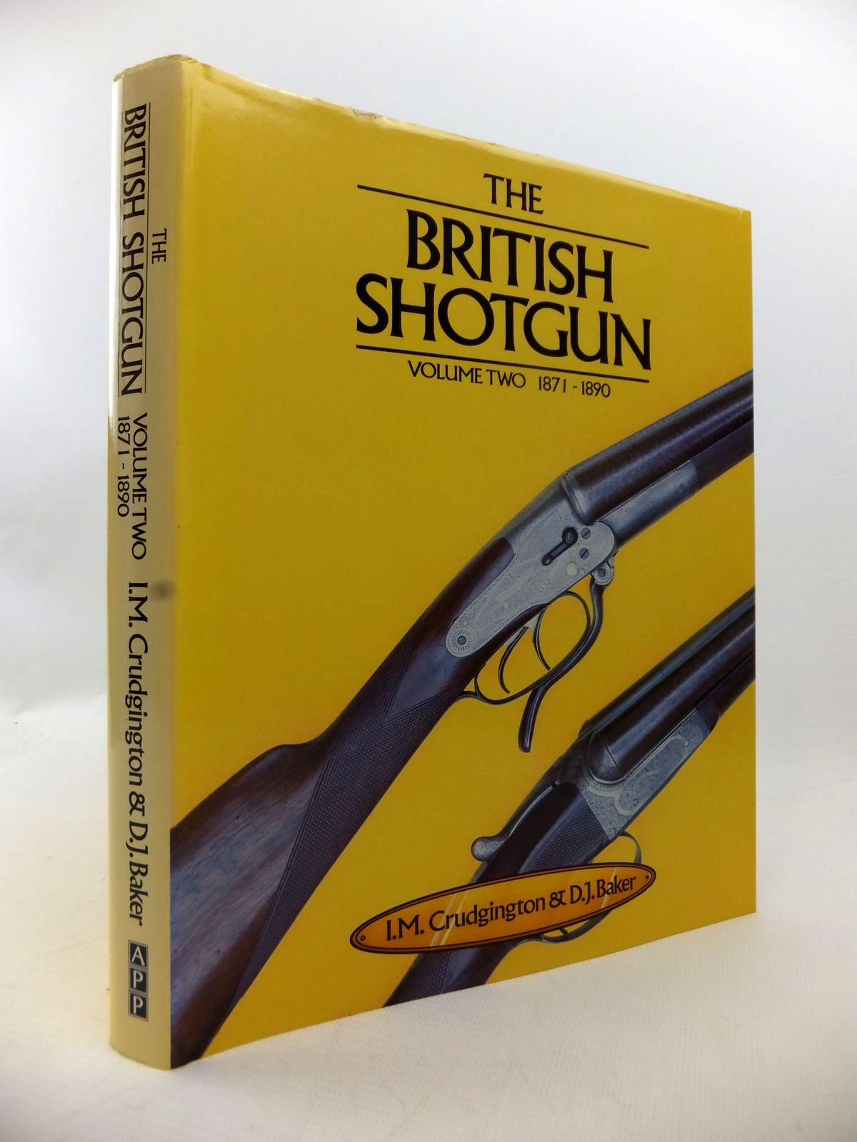 Photo of THE BRITISH SHOTGUN VOLUME TWO 1871-1890 written by Crudgington, I.M.<br />Baker, D.J. published by Ashford (STOCK CODE: 1813471)  for sale by Stella & Rose's Books