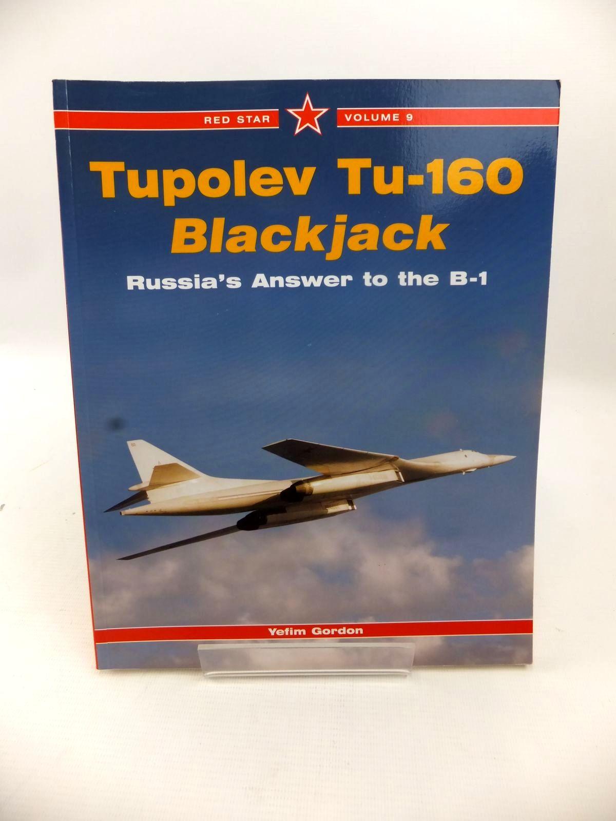Photo of TUPOLEV TU-160 BLACKJACK written by Gordon, Yefim published by Midland Publishing (STOCK CODE: 1813480)  for sale by Stella & Rose's Books