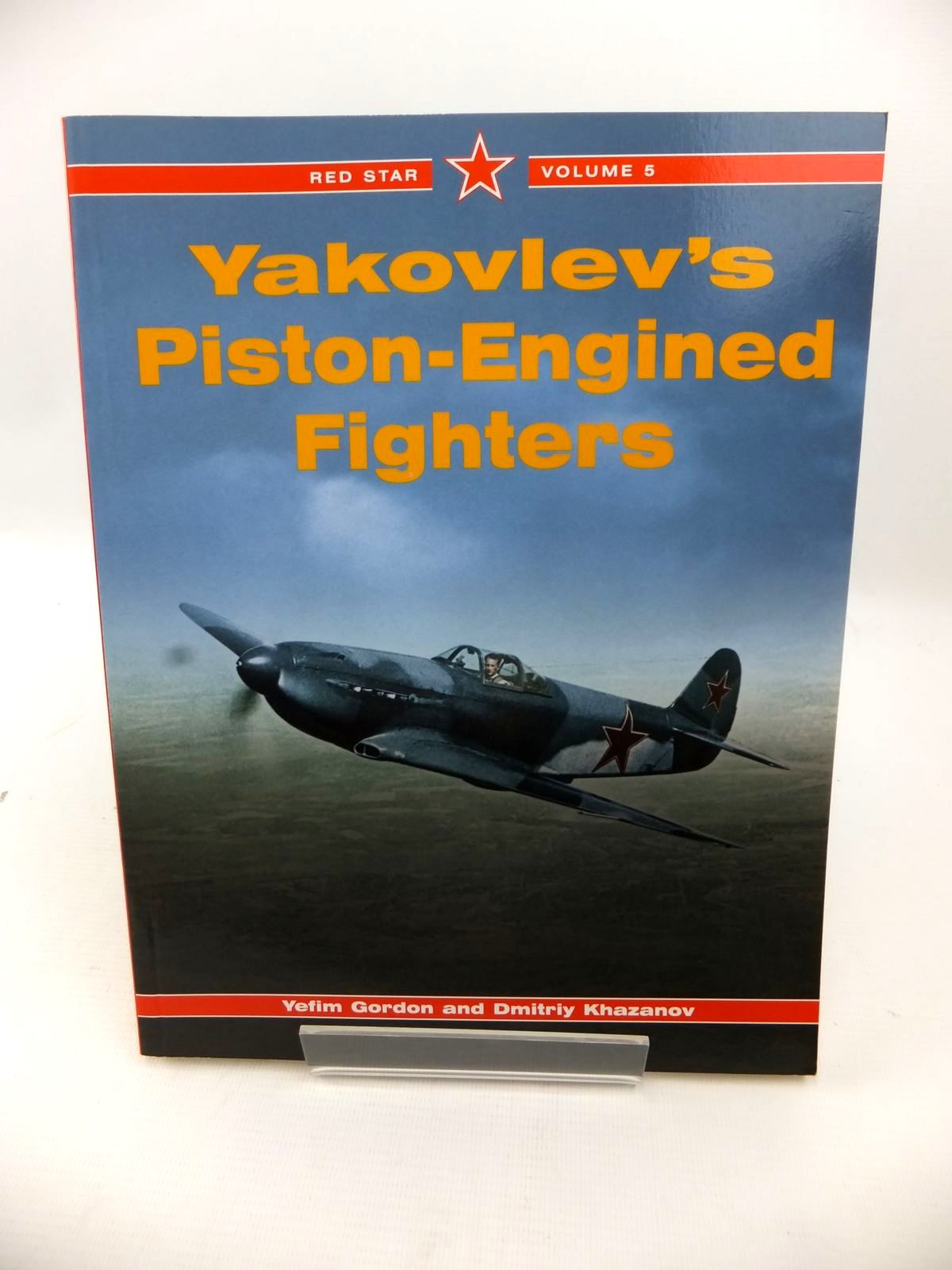 Photo of YAKOVLEV'S PISTON-ENGINED FIGHTERS written by Gordon, Yefim<br />Khazanov, Dmitriy published by Midland Publishing (STOCK CODE: 1813481)  for sale by Stella & Rose's Books