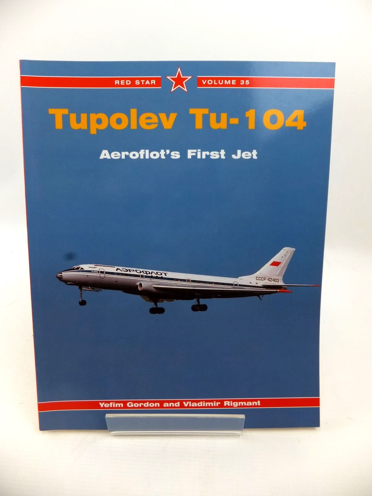 Photo of TUPOLEV TU-104: AEROFLOT'S FIRST JET written by Gordon, Yefim<br />Rigmant, Vladimir published by Midland Publishing (STOCK CODE: 1813482)  for sale by Stella & Rose's Books