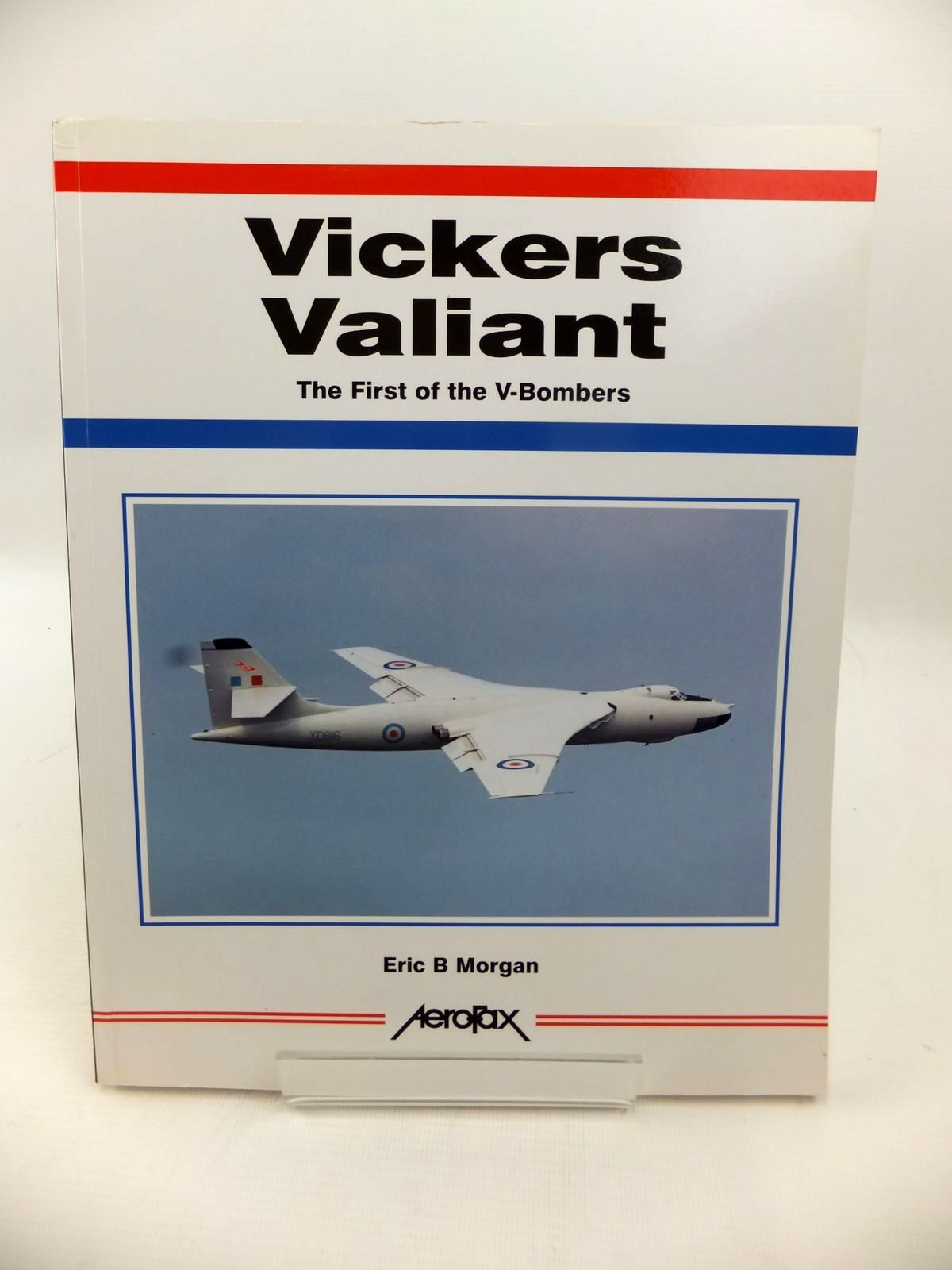 Photo of VICKERS VALIANT: THE FIRST OF THE V-BOMBERS written by Morgan, Eric B. published by Aerofax (STOCK CODE: 1813484)  for sale by Stella & Rose's Books
