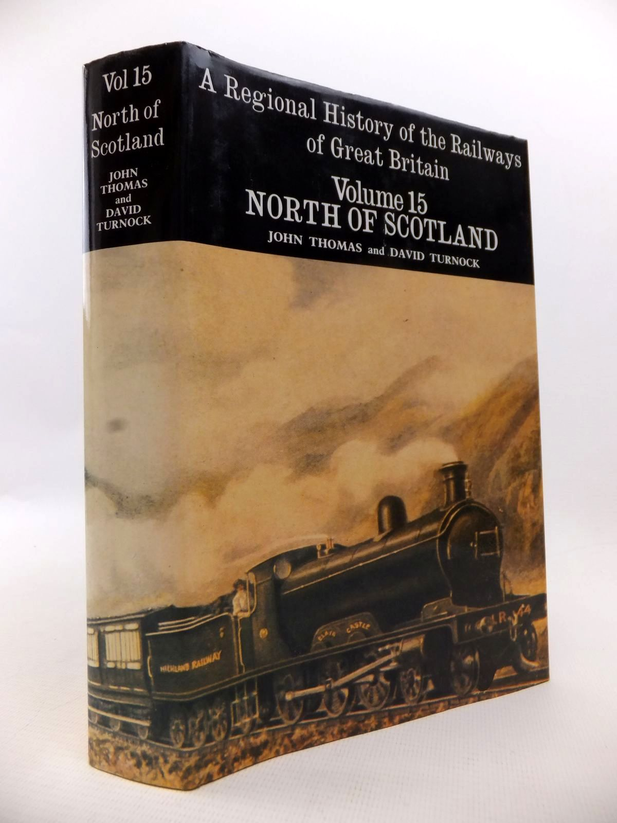 Photo of A REGIONAL HISTORY OF THE RAILWAYS OF GREAT BRITAIN VOLUME XV THE NORTH OF SCOTLAND written by Thomas, John<br />Turnock, D. published by David St John Thomas (STOCK CODE: 1813507)  for sale by Stella & Rose's Books