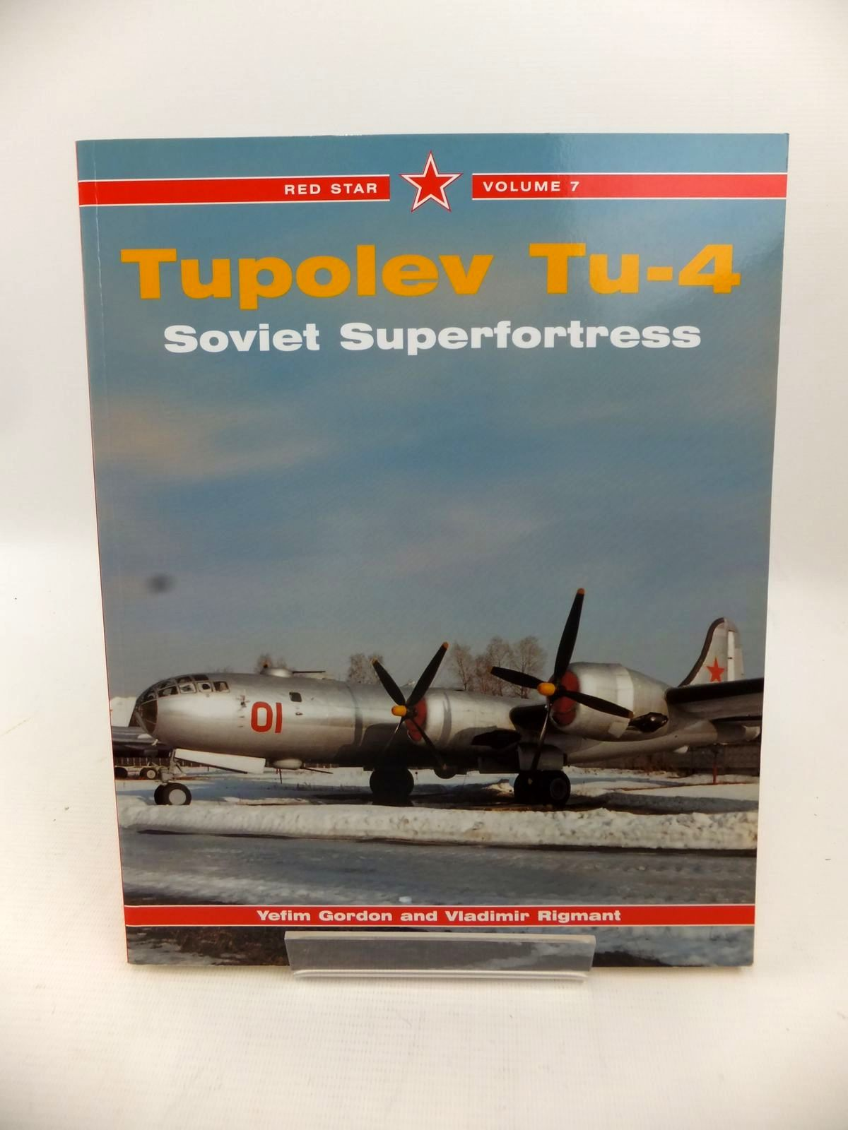 Photo of TUPOLEV TU-4: SOVIET SUPERFORTRESS written by Gordon, Yefim<br />Rigmant, Vladimir published by Midland Publishing (STOCK CODE: 1813570)  for sale by Stella & Rose's Books