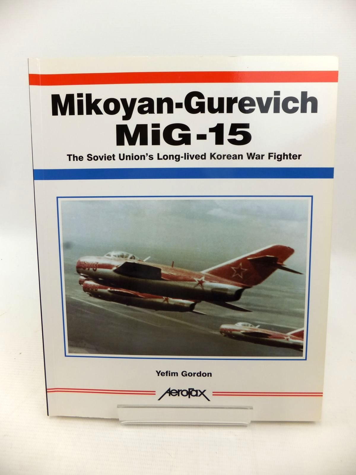 Photo of MIKOYAN-GUREVICH MIG-15 written by Gordon, Yefim published by Aerofax (STOCK CODE: 1813571)  for sale by Stella & Rose's Books