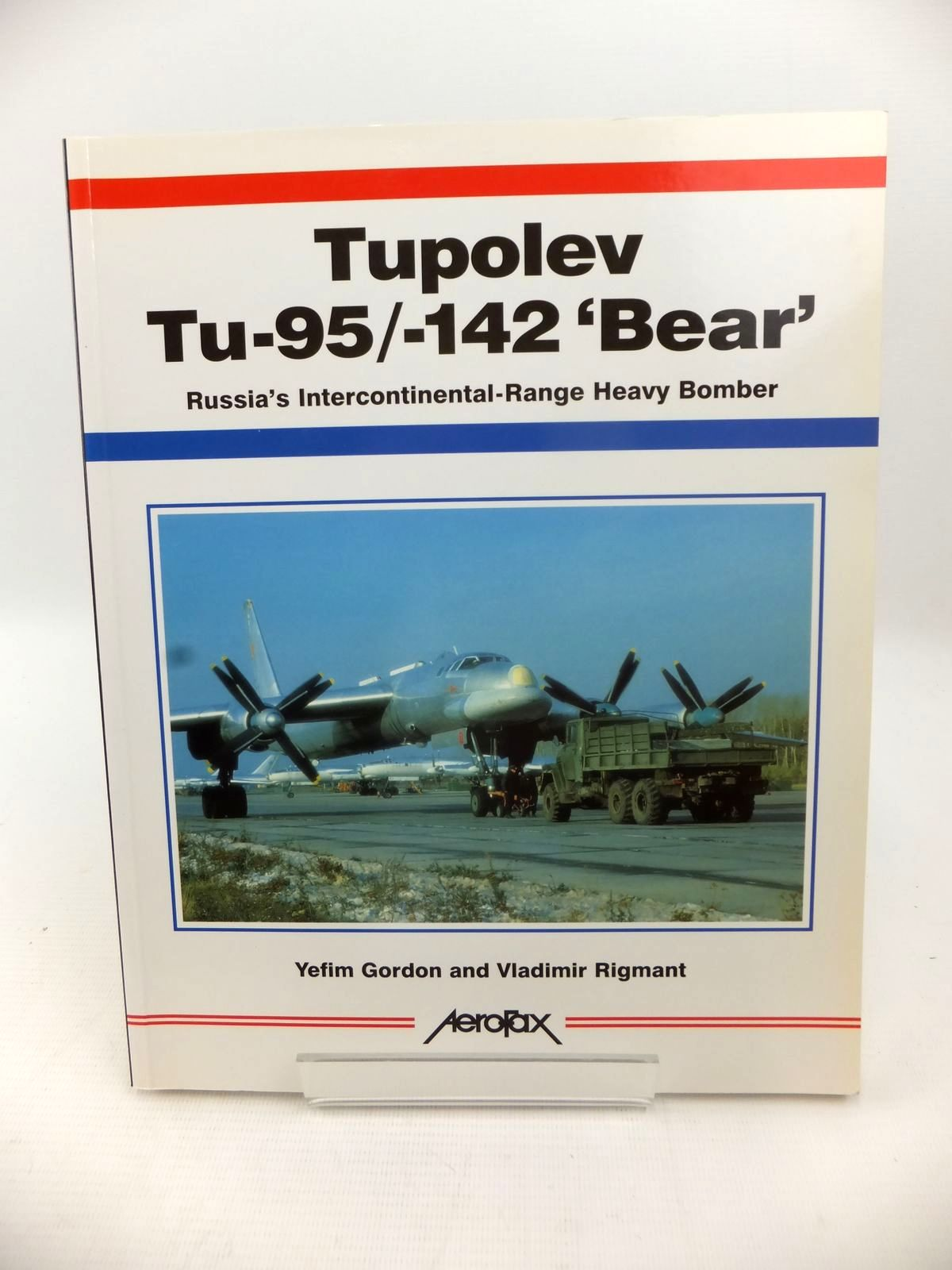 Photo of TUPOLEV TU-95/-142 'BEAR': RUSSIA'S INTERCONTINENTAL-RANGE HEAVY BOMBER written by Gordon, Yefim<br />Rigmant, Vladimir published by Aerofax (STOCK CODE: 1813572)  for sale by Stella & Rose's Books