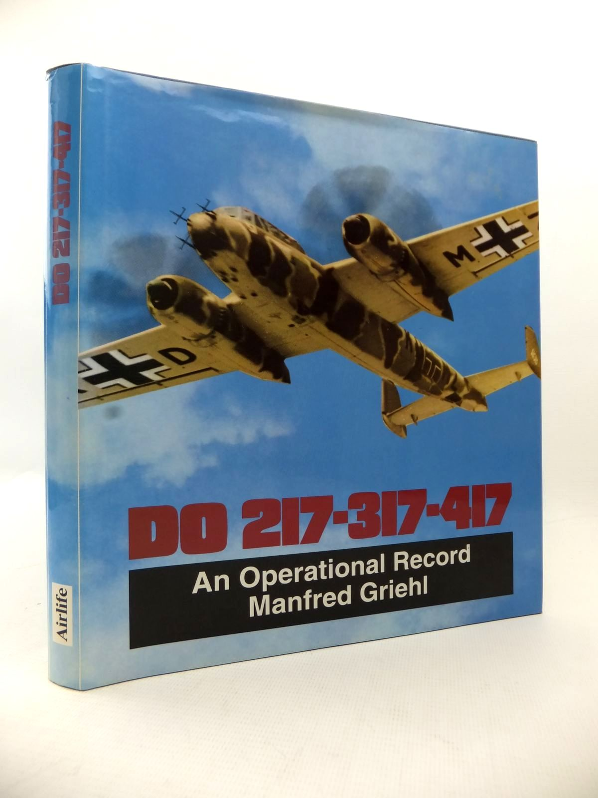 Photo of DORNIER DO 217-317-417 AN OPERATIONAL HISTORY written by Griehl, Manfred published by Airlife (STOCK CODE: 1813586)  for sale by Stella & Rose's Books