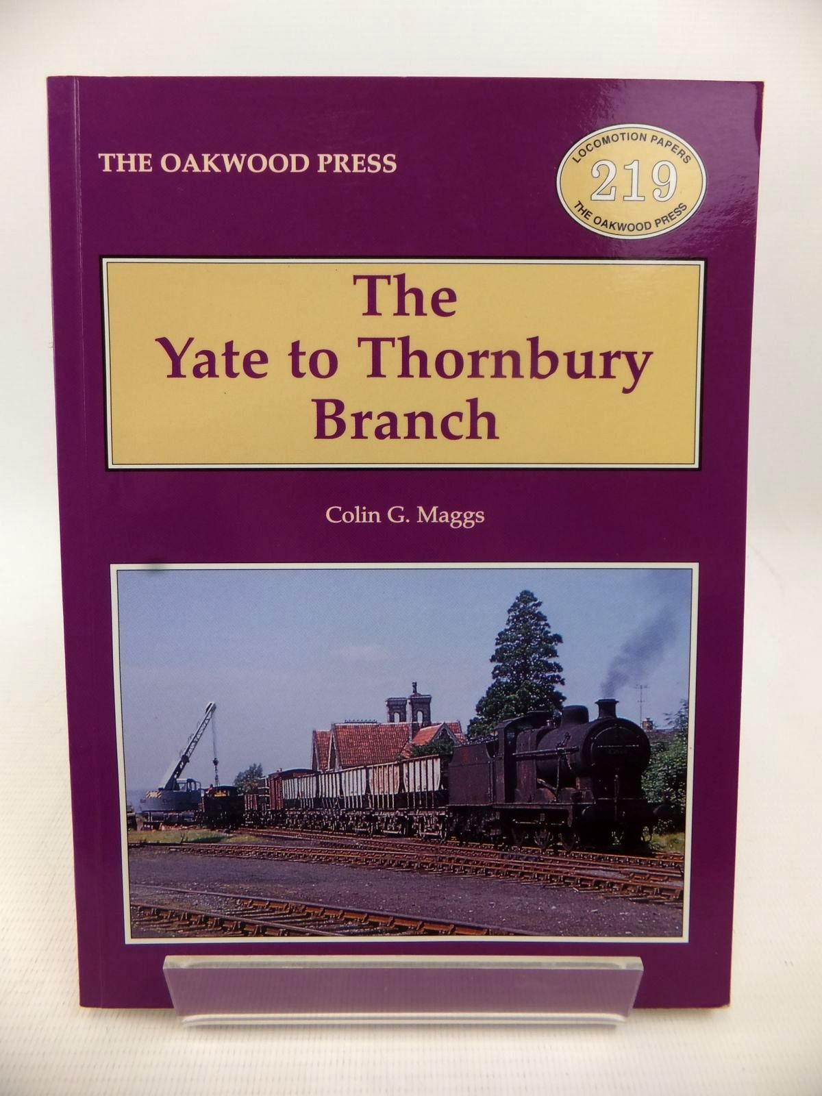 Photo of THE YATE TO THORNBURY BRANCH written by Maggs, Colin G. published by The Oakwood Press (STOCK CODE: 1813621)  for sale by Stella & Rose's Books