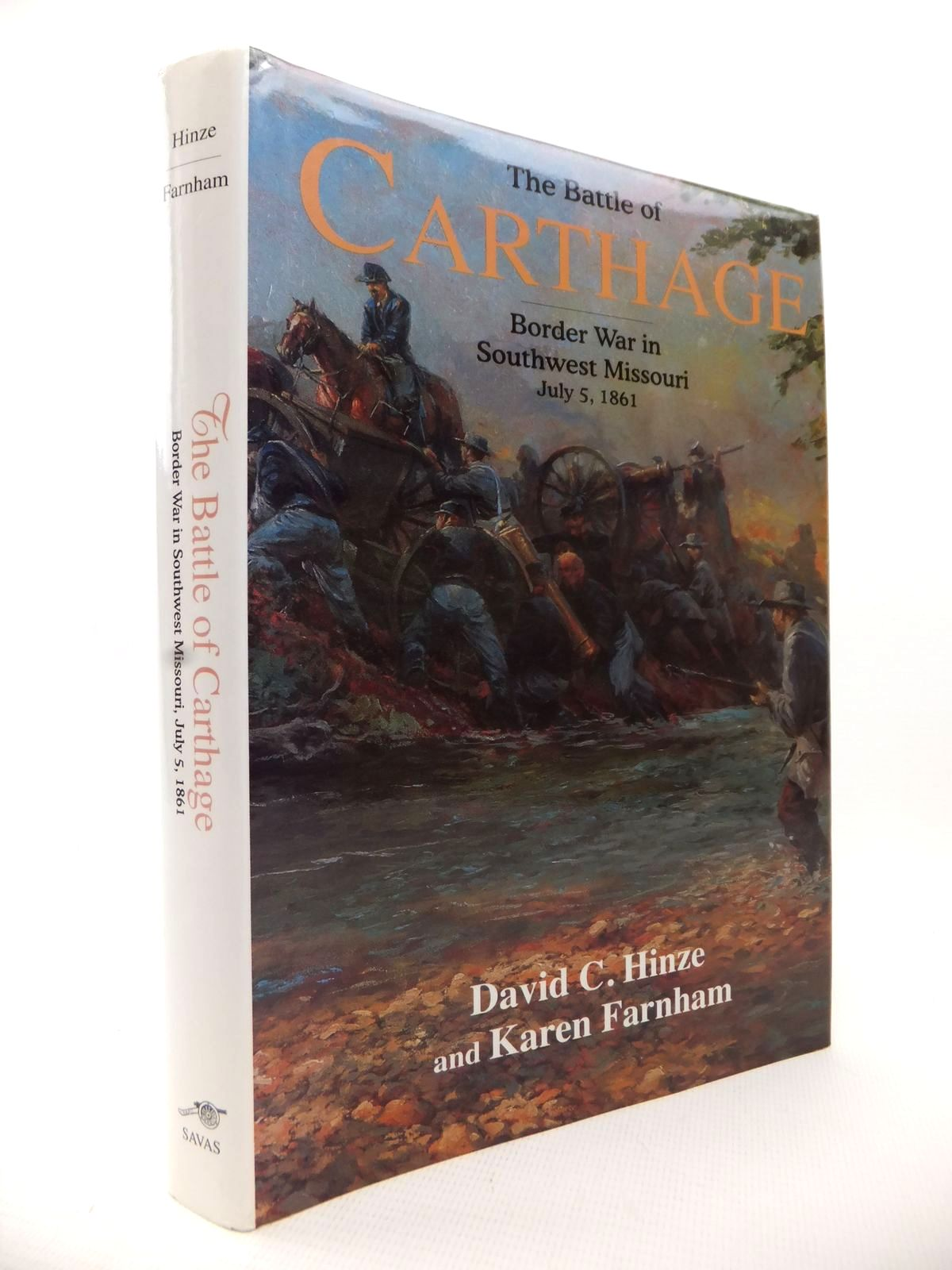 Photo of THE BATTLE OF CARTHAGE: BORDER WAR IN SOUTHWEST MISSOURI JULY 5 1861 written by Hinze, David C.<br />Farnham, Karen published by Savas Publishing Company (STOCK CODE: 1813624)  for sale by Stella & Rose's Books