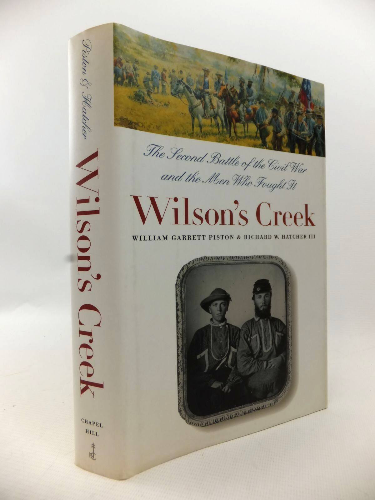 Photo of WILSON'S CREEK: THE SECOND BATTLE OF THE CIVIL WAR AND THE MEN WHO FOUGHT IT written by Piston, William Garrett<br />Hatcher, Richard W. published by University Of North Carolina Press, Chapel Hill (STOCK CODE: 1813626)  for sale by Stella & Rose's Books