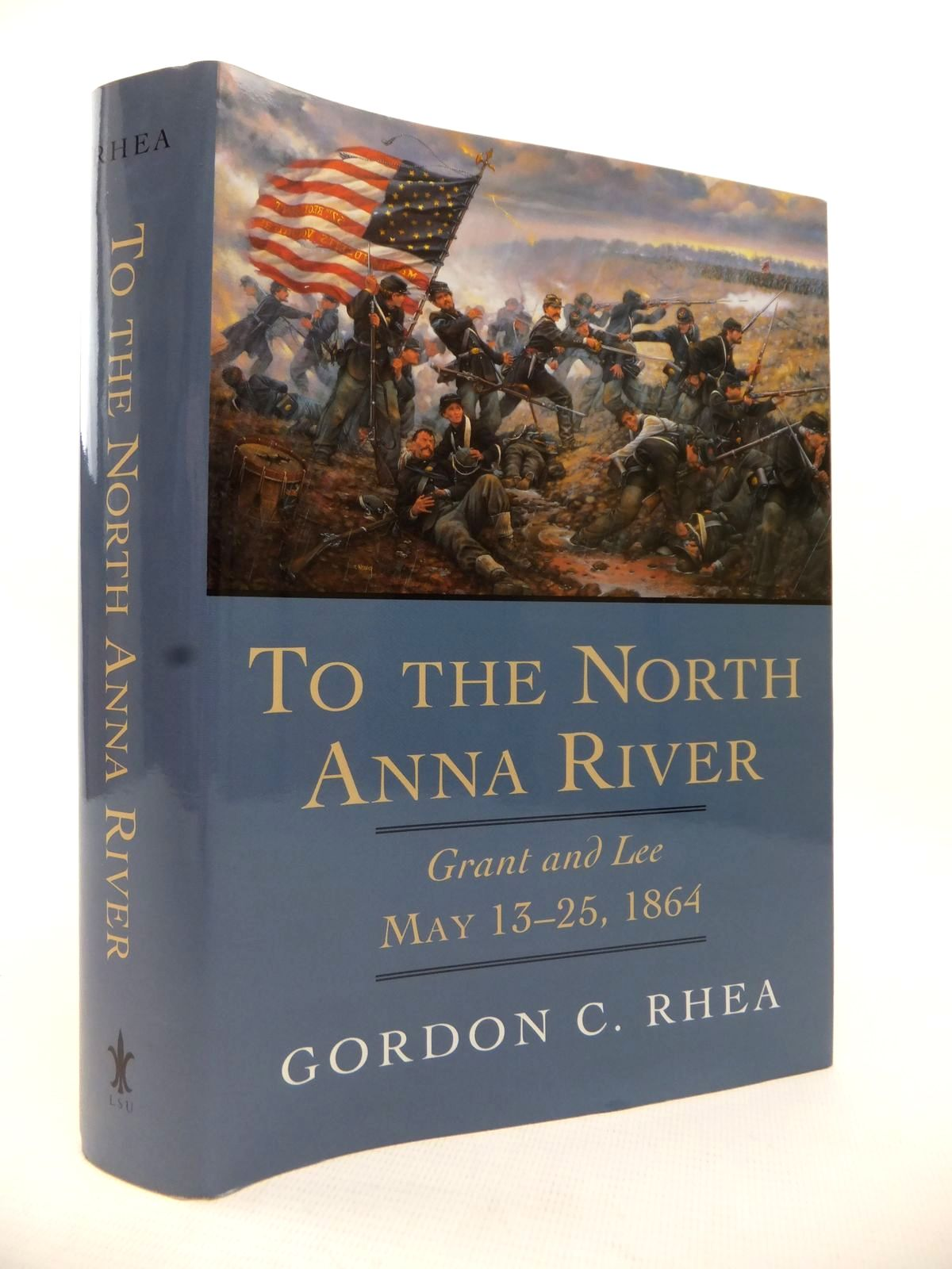 Photo of TO THE NORTH ANNA RIVER: GRANT AND LEE MAY 13-25 1864 written by Rhea, Gordon C. (STOCK CODE: 1813630)  for sale by Stella & Rose's Books