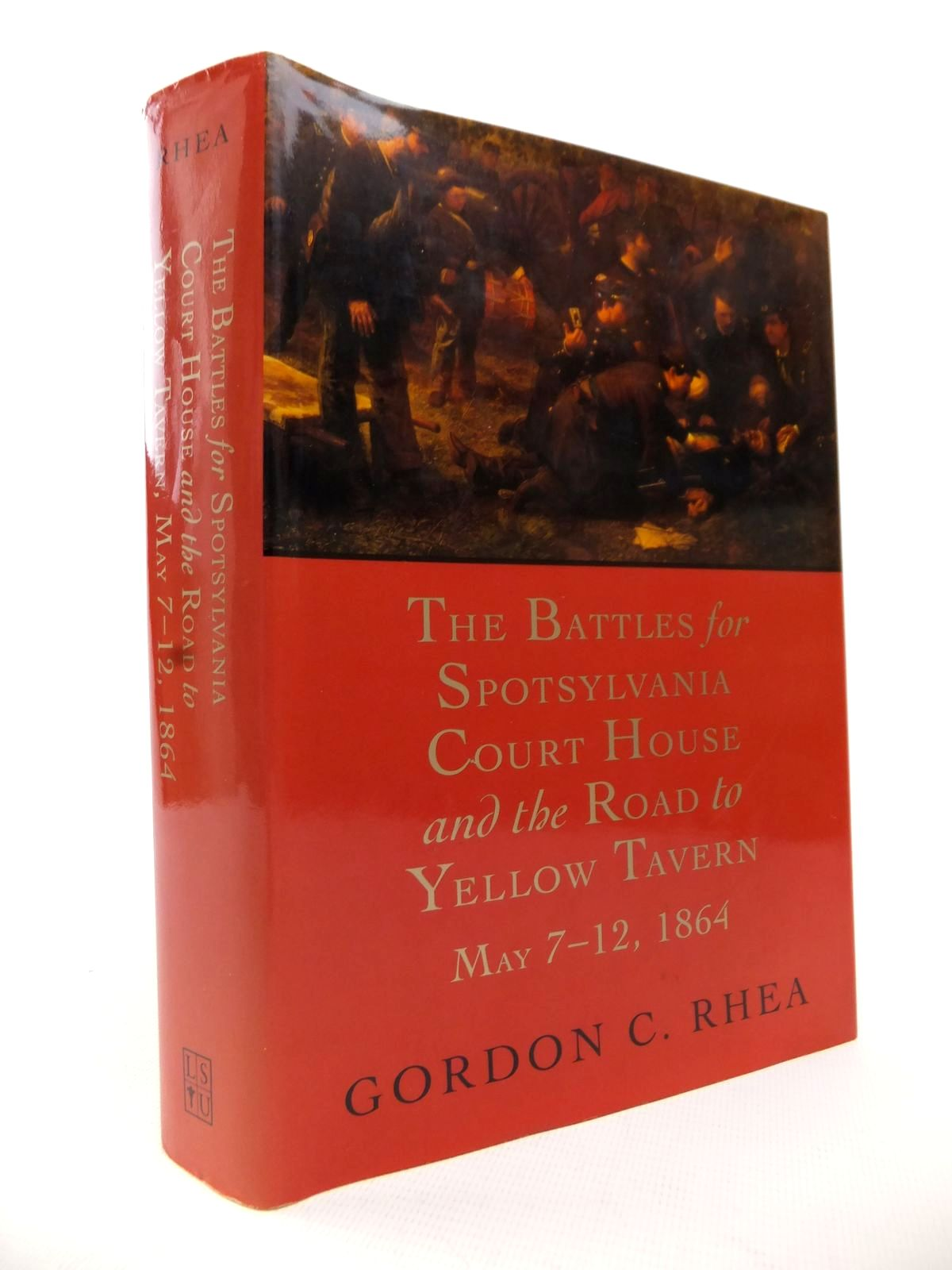 Photo of THE BATTLES FOR SPOTSYLVANIA COURT HOUSE AND THE ROAD TO YELLOW TAVERN MAY 7-12 1864 written by Rhea, Gordon C. published by Louisiana State University Press (STOCK CODE: 1813632)  for sale by Stella & Rose's Books