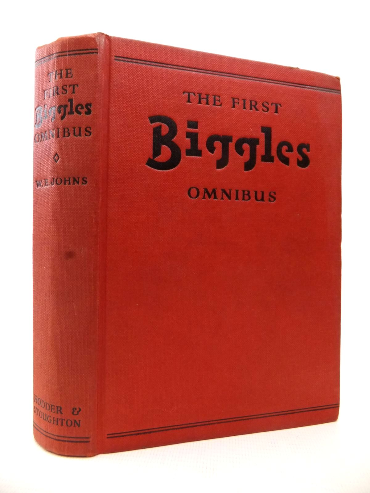 Photo of THE FIRST BIGGLES OMNIBUS written by Johns, W.E. illustrated by Stead,  published by Hodder & Stoughton (STOCK CODE: 1813685)  for sale by Stella & Rose's Books