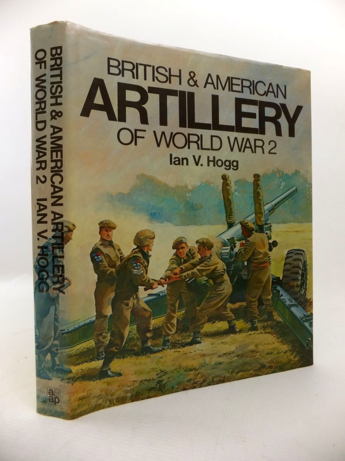 Photo of BRITISH & AMERICAN ARTILLERY OF WORLD WAR 2 written by Hogg, Ian V. published by Arms & Armour Press (STOCK CODE: 1813794)  for sale by Stella & Rose's Books