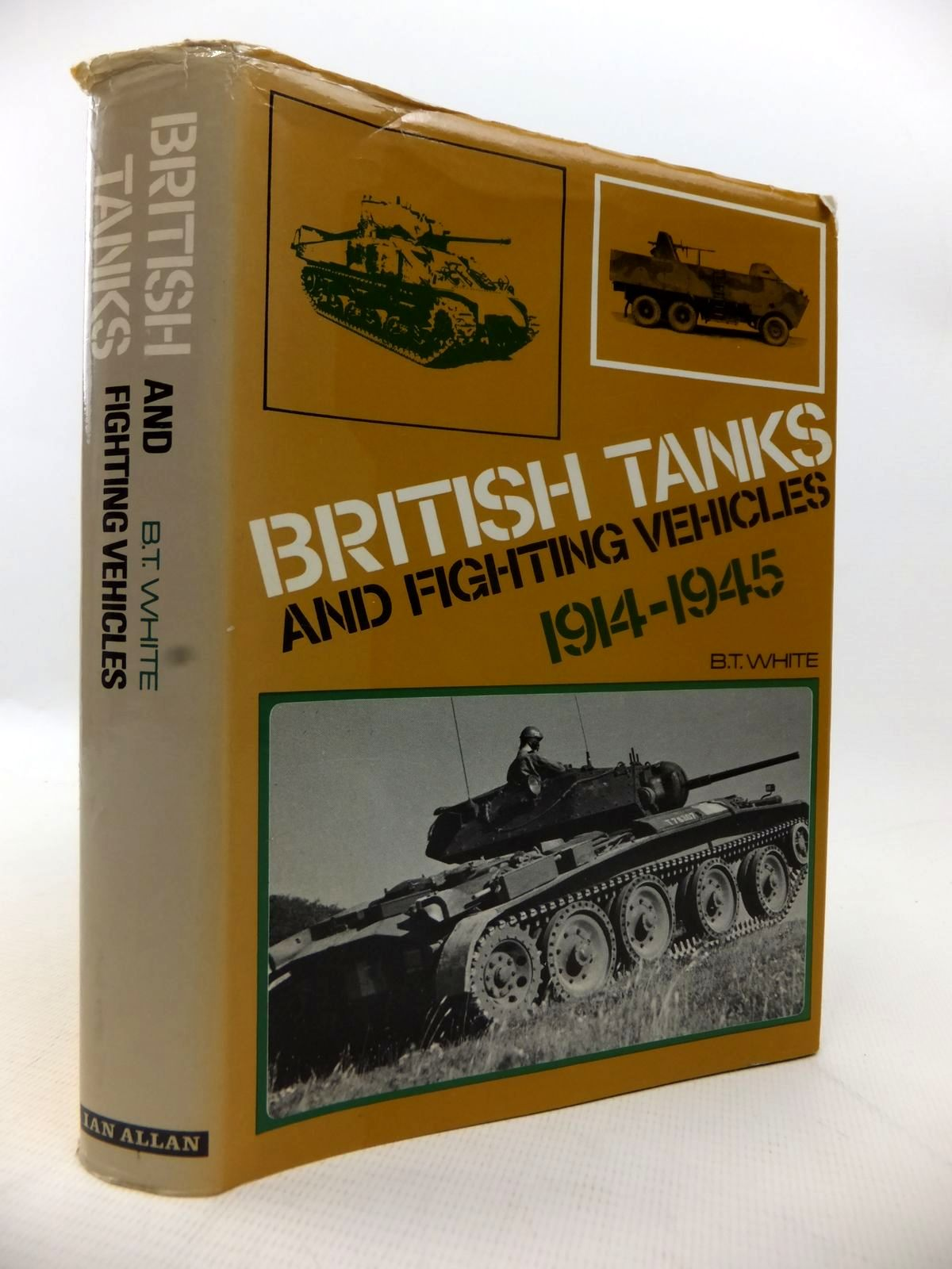 Photo of BRITISH TANKS AND FIGHTING VEHICLES 1914-1945 written by White, B.T. published by Ian Allan (STOCK CODE: 1813801)  for sale by Stella & Rose's Books