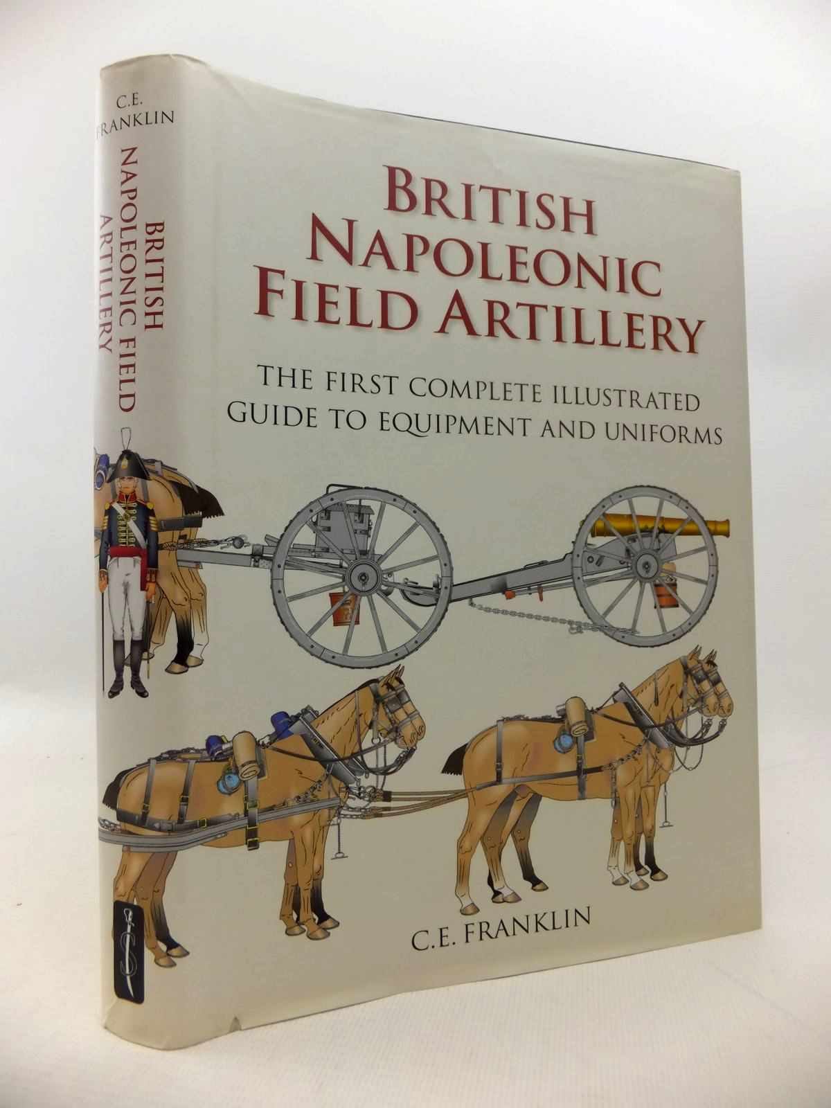 Photo of BRITISH NAPOLEONIC FIELD ARTILLERY written by Franklin, C.E. published by Spellmount Ltd. (STOCK CODE: 1813804)  for sale by Stella & Rose's Books