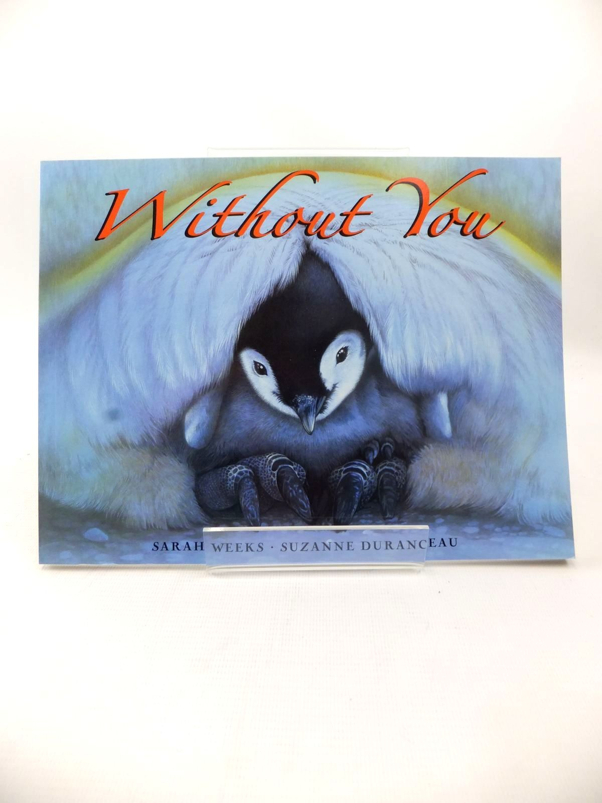Photo of WITHOUT YOU written by Weeks, Sarah illustrated by Duranceau, Suzanne published by Laura Geringer Books (STOCK CODE: 1813876)  for sale by Stella & Rose's Books