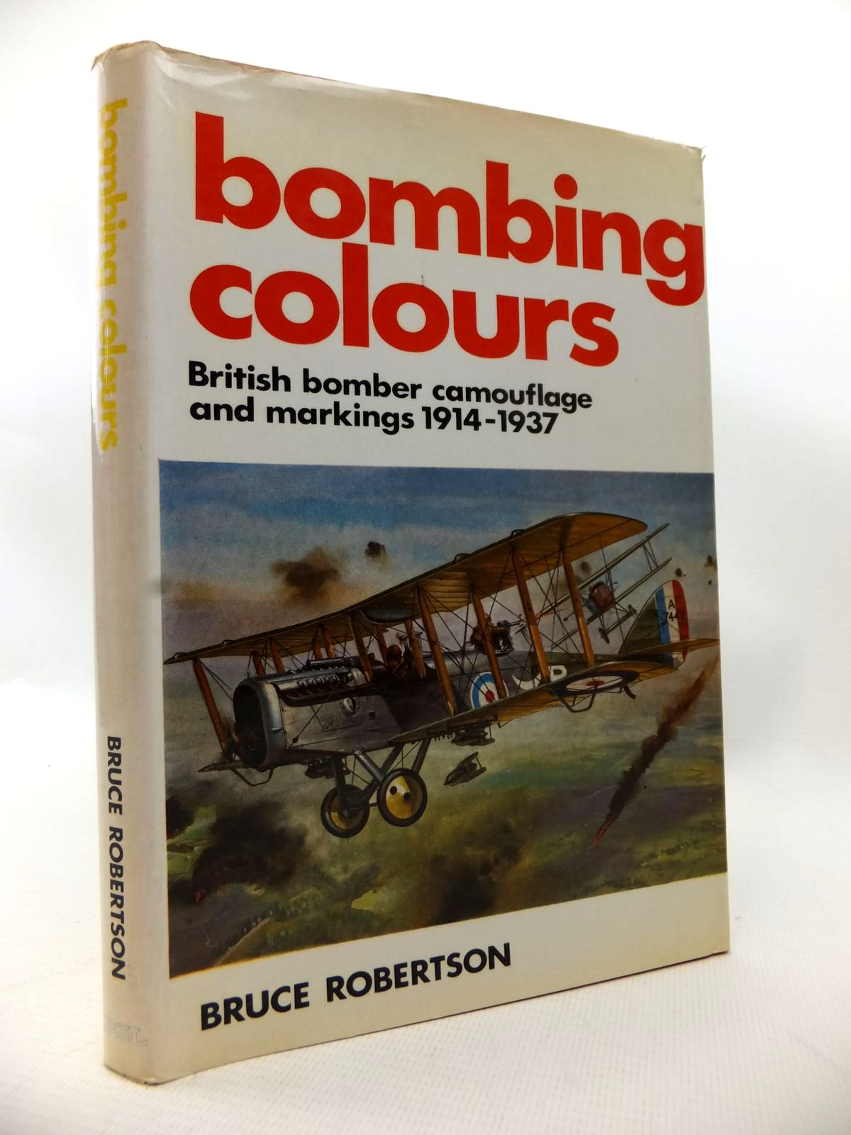 Photo of BOMBING COLOURS BRITISH BOMBER CAMOUFLAGE AND MARKINGS 1914-1937 written by Robertson, Bruce published by Patrick Stephens (STOCK CODE: 1813952)  for sale by Stella & Rose's Books