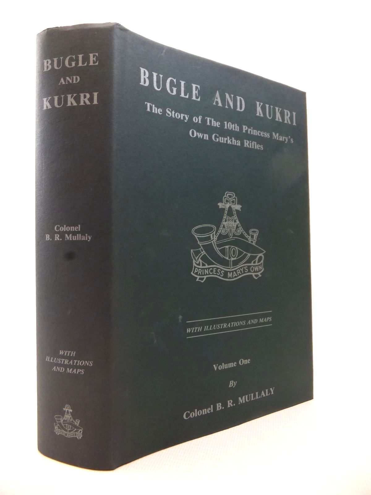 Photo of BUGLE & KUKRI: THE STORY OF THE 10TH PRINCESS MARY'S OWN GURKHA RIFLES VOLUME ONE written by Mullaly, B.R. published by The Naval & Military Press Ltd. (STOCK CODE: 1813953)  for sale by Stella & Rose's Books