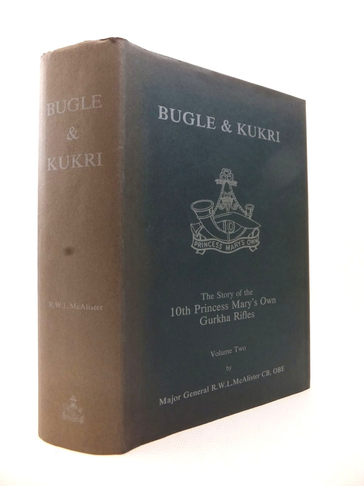 Photo of BUGLE & KUKRI: THE STORY OF THE 10TH PRINCESS MARY'S OWN GURKHA RIFLES VOLUME TWO written by McAlister, R.W.L. published by The Regimental Trust 10th Princess Mary's Own Gurkha Rifles (STOCK CODE: 1813961)  for sale by Stella & Rose's Books