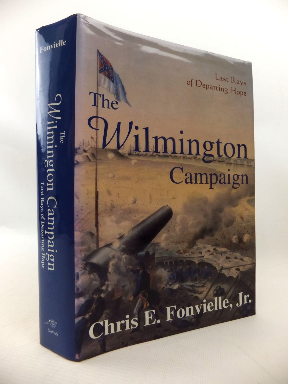 Photo of THE WILMINGTON CAMPAIGN: LAST RAYS OF DEPARTING HOPE written by Fonvielle, Chris E. published by Savas Publishing Company (STOCK CODE: 1813992)  for sale by Stella & Rose's Books