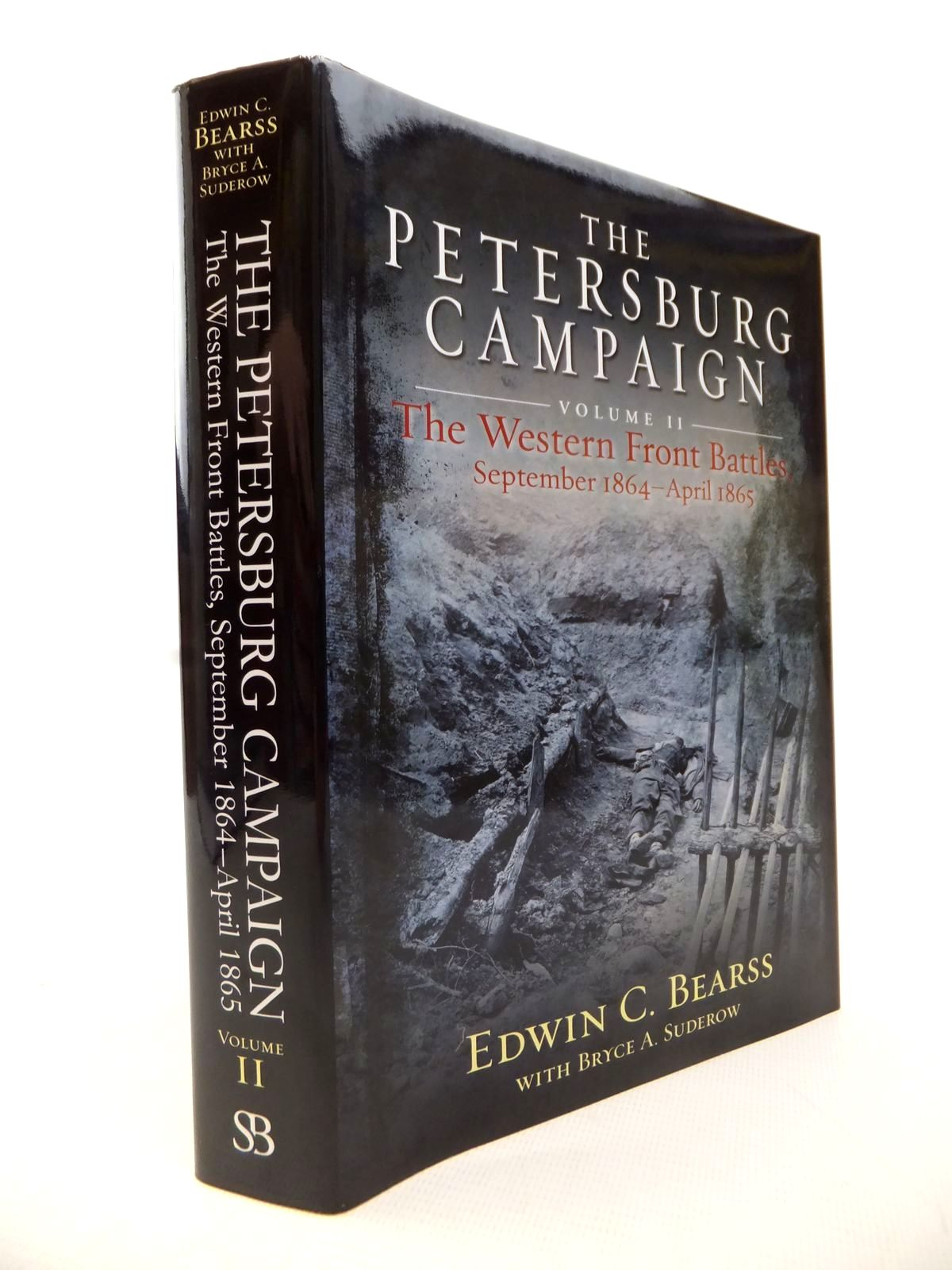 Photo of THE PETERSBURG CAMPAIGN VOL II: THE WESTERN FRONT BATTLES SEPTEMBER 1864-APRIL 1865 written by Bearss, Edwin C.<br />Suderow, Bryce published by Savas Beatie (STOCK CODE: 1813999)  for sale by Stella & Rose's Books