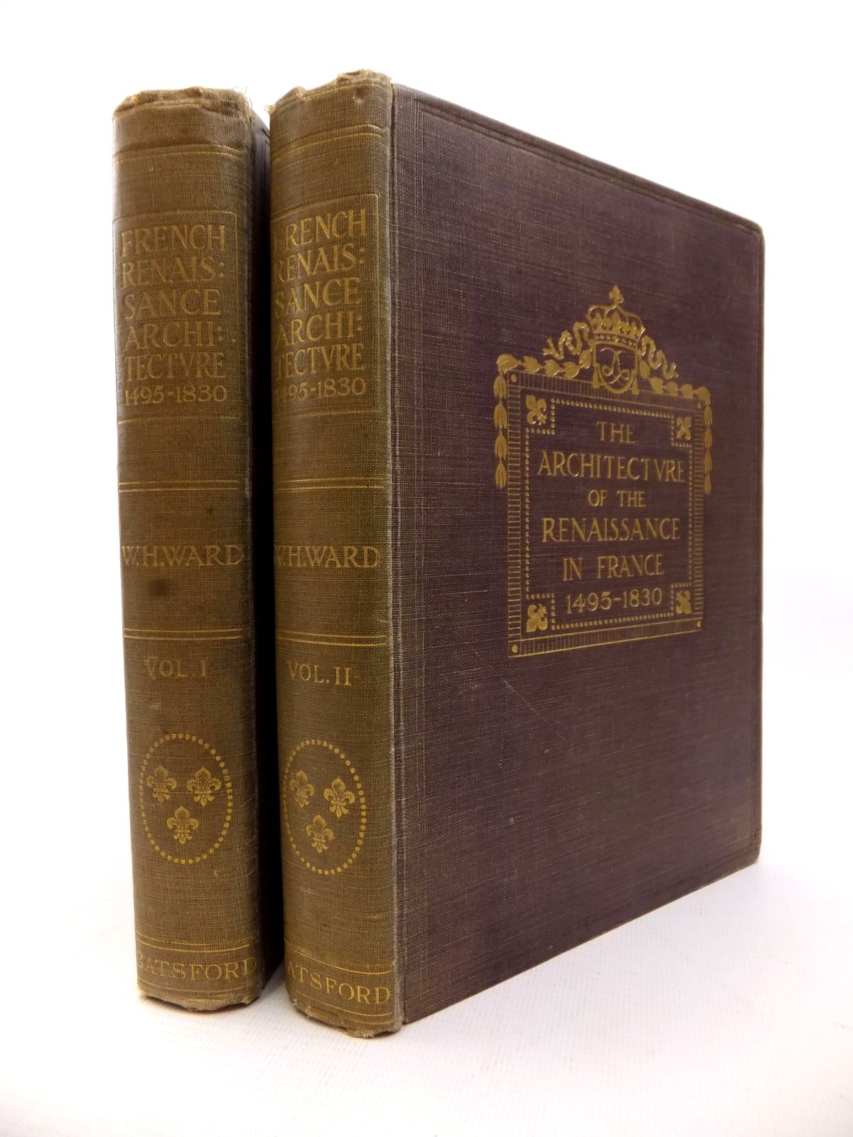 Photo of THE ARCHITECTURE OF THE RENAISSANCE IN FRANCE (TWO VOLUMES) written by Ward, W.H. published by B.T. Batsford (STOCK CODE: 1814023)  for sale by Stella & Rose's Books