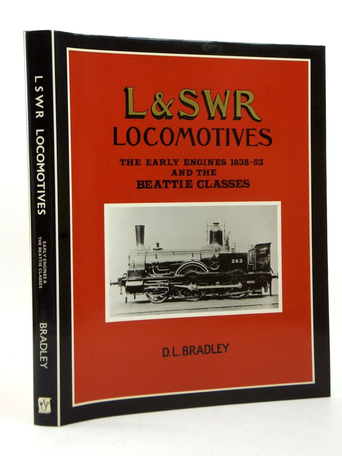 Photo of AN ILLUSTRATED HISTORY OF LSWR LOCOMOTIVES THE EARLY ENGINES 1838-53 AND THE BEATTIE CLASSES written by Bradley, D.L. published by Wild Swan Publications (STOCK CODE: 1814052)  for sale by Stella & Rose's Books