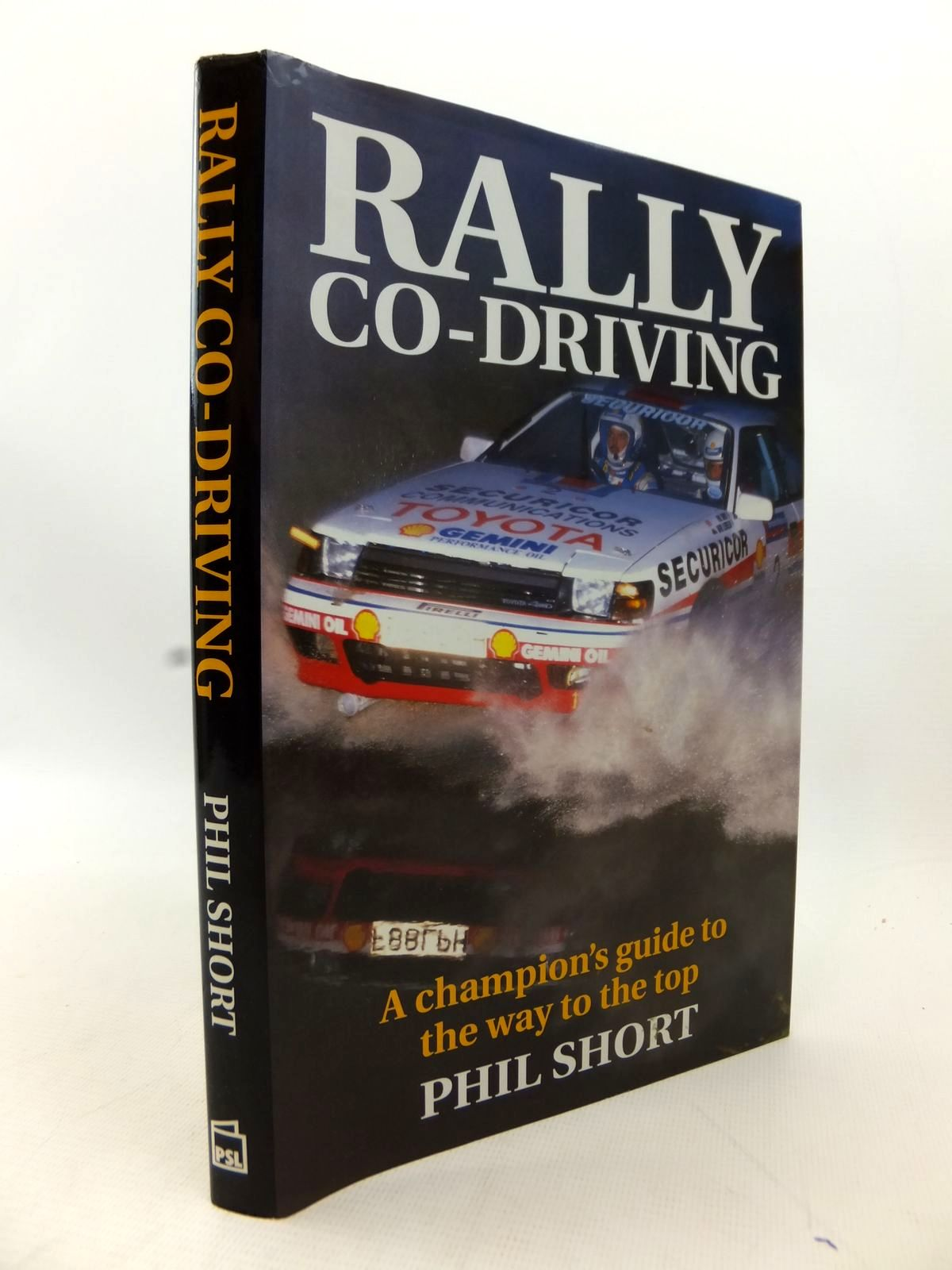 Photo of RALLY CO-DRIVING: A CHAMPION'S GUIDE TO THE WAY TO THE TOP written by Short, Phil published by Patrick Stephens Limited (STOCK CODE: 1814091)  for sale by Stella & Rose's Books
