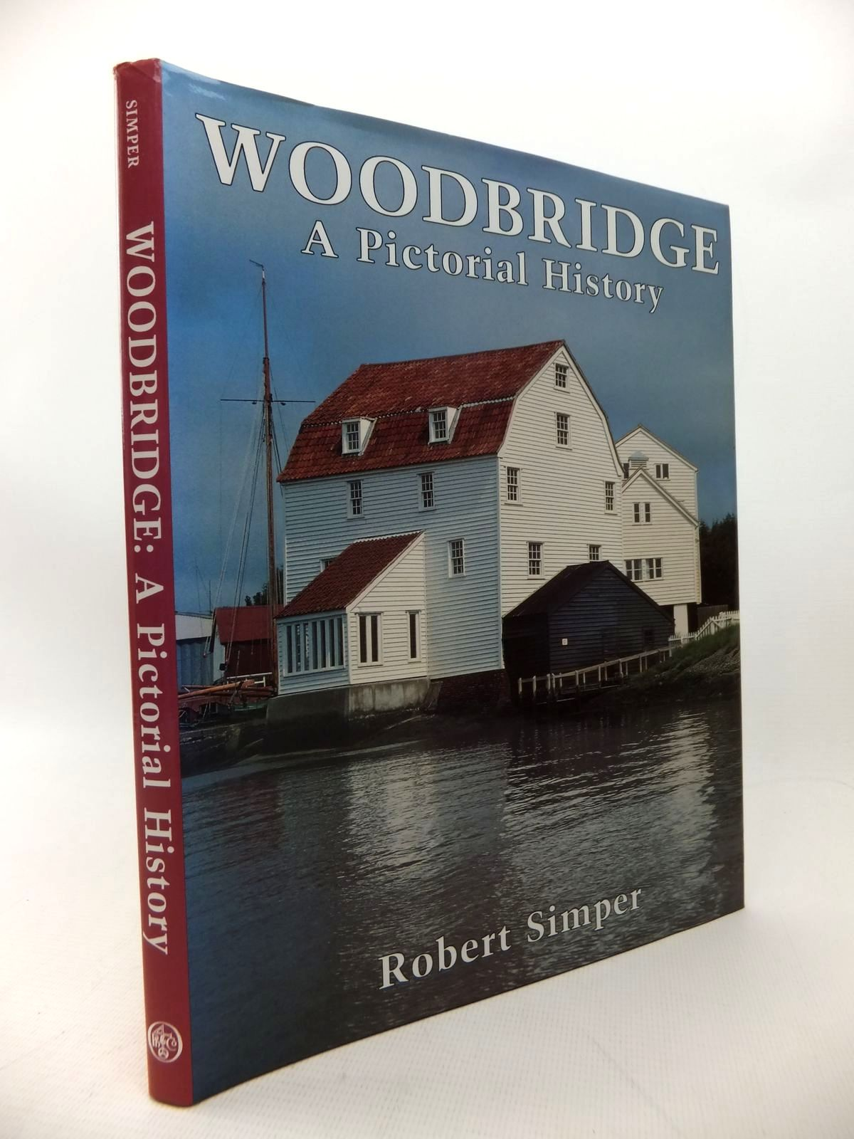 Photo of WOODBRIDGE A PICTORIAL HISTORY written by Simper, Robert published by Phillimore (STOCK CODE: 1814168)  for sale by Stella & Rose's Books