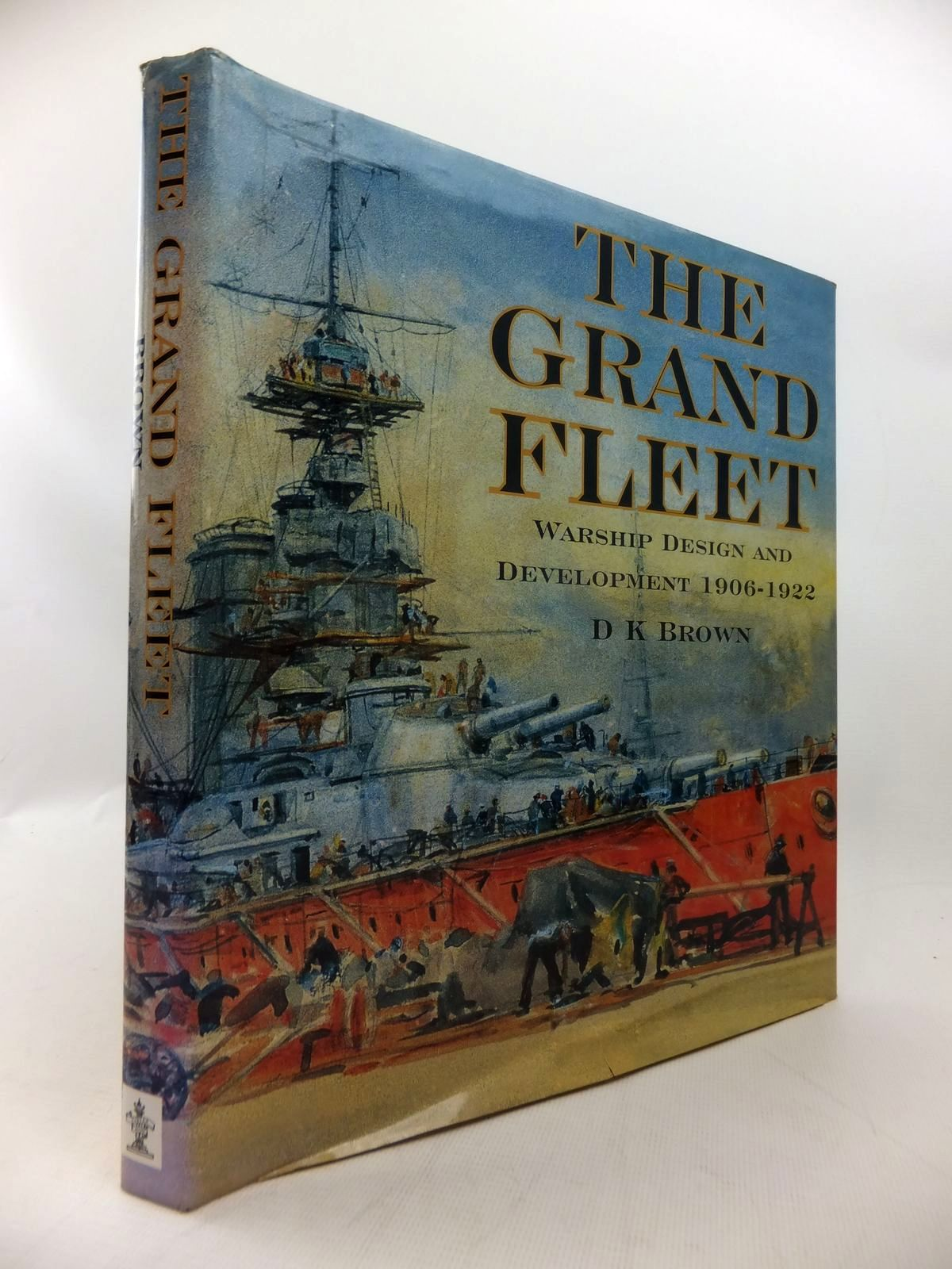 Photo of THE GRAND FLEET: WARSHIP DESIGN AND DEVELOPMENT 1906-1922 written by Brown, D.K. published by Caxton Editions (STOCK CODE: 1814197)  for sale by Stella & Rose's Books