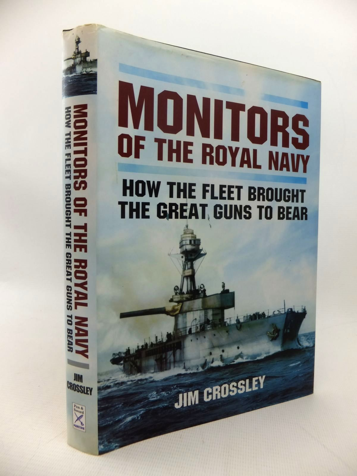 Photo of MONITORS OF THE ROYAL NAVY: HOW THE FLEET BROUGHT THE GREAT GUNS TO BEAR written by Crossley, Jim published by Pen & Sword (STOCK CODE: 1814220)  for sale by Stella & Rose's Books