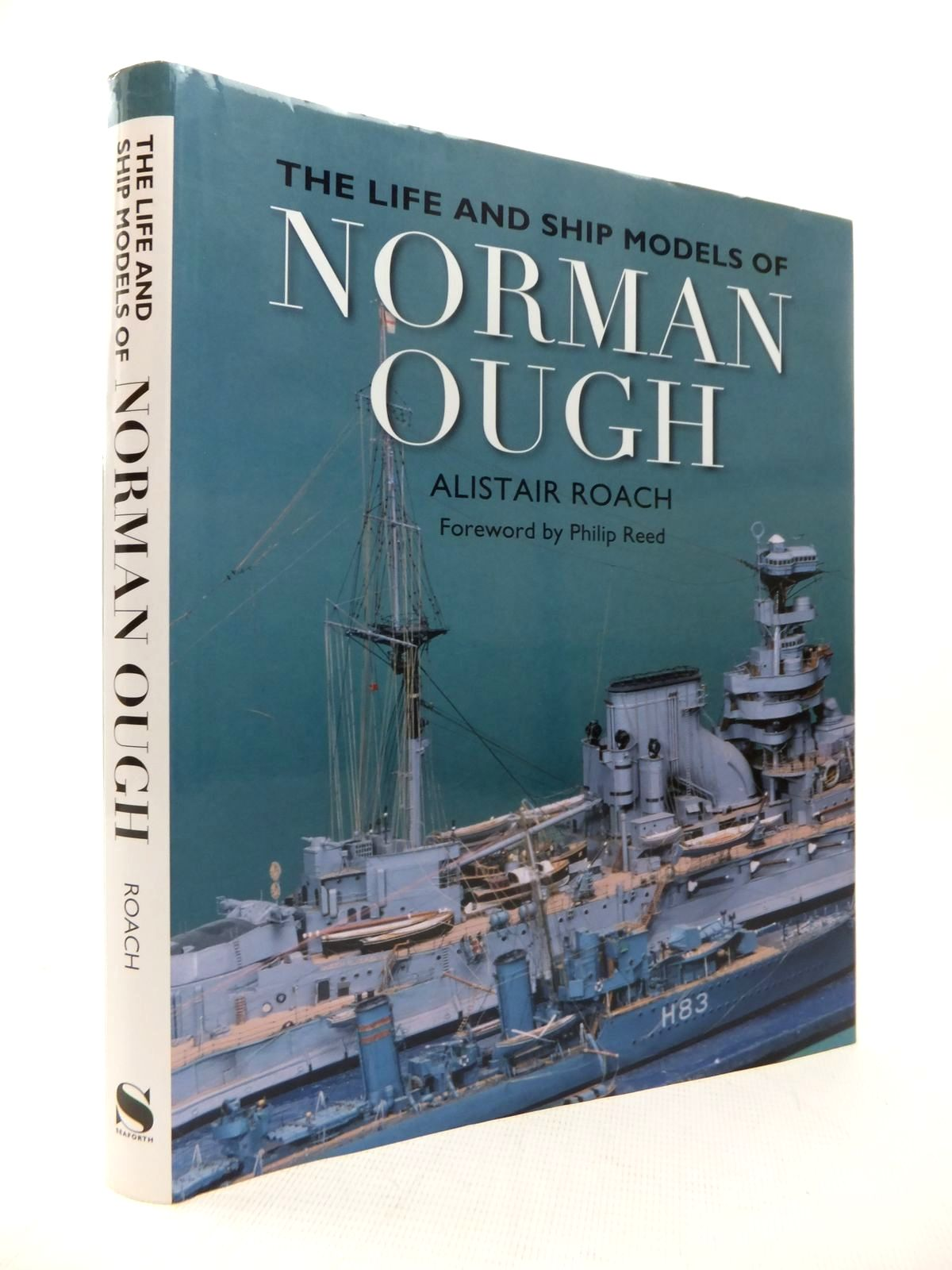 Photo of THE LIFE AND SHIP MODELS OF NORMAN OUGH written by Roach, Alistair published by Seaforth Publishing (STOCK CODE: 1814224)  for sale by Stella & Rose's Books