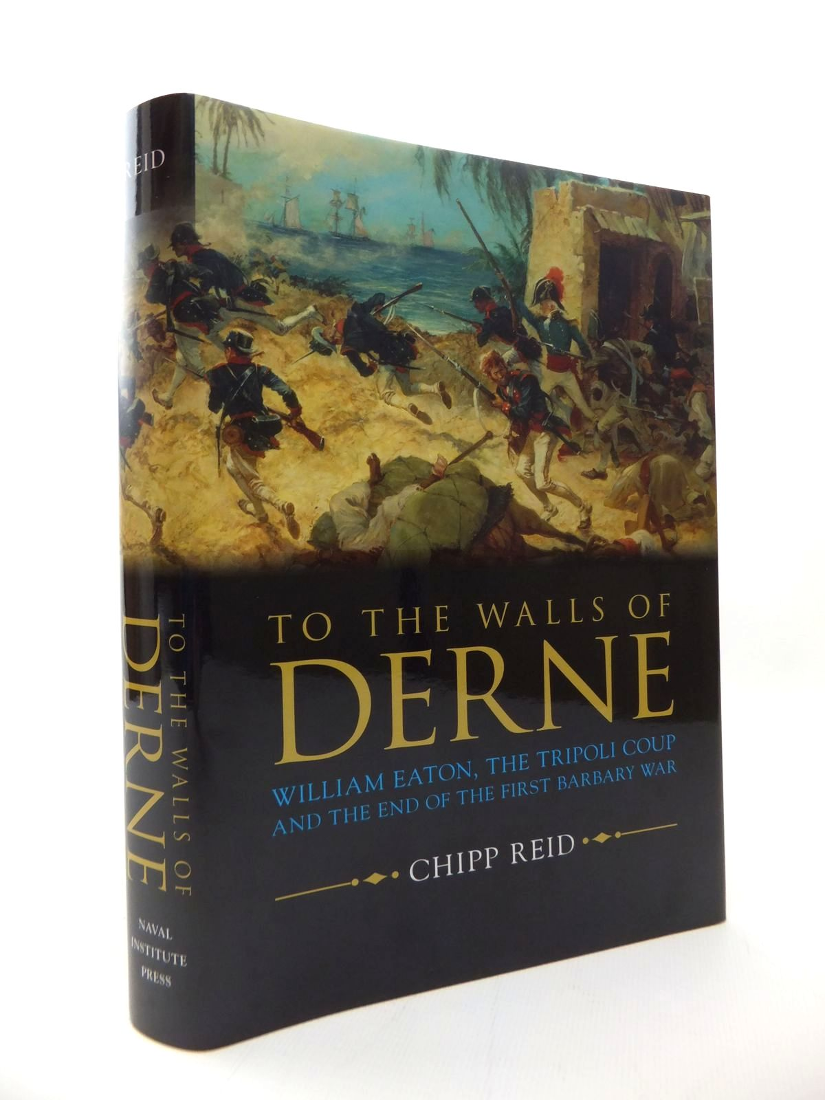 Photo of TO THE WALLS OF DERNE written by Reid, Chipp published by Naval Institute Press (STOCK CODE: 1814234)  for sale by Stella & Rose's Books