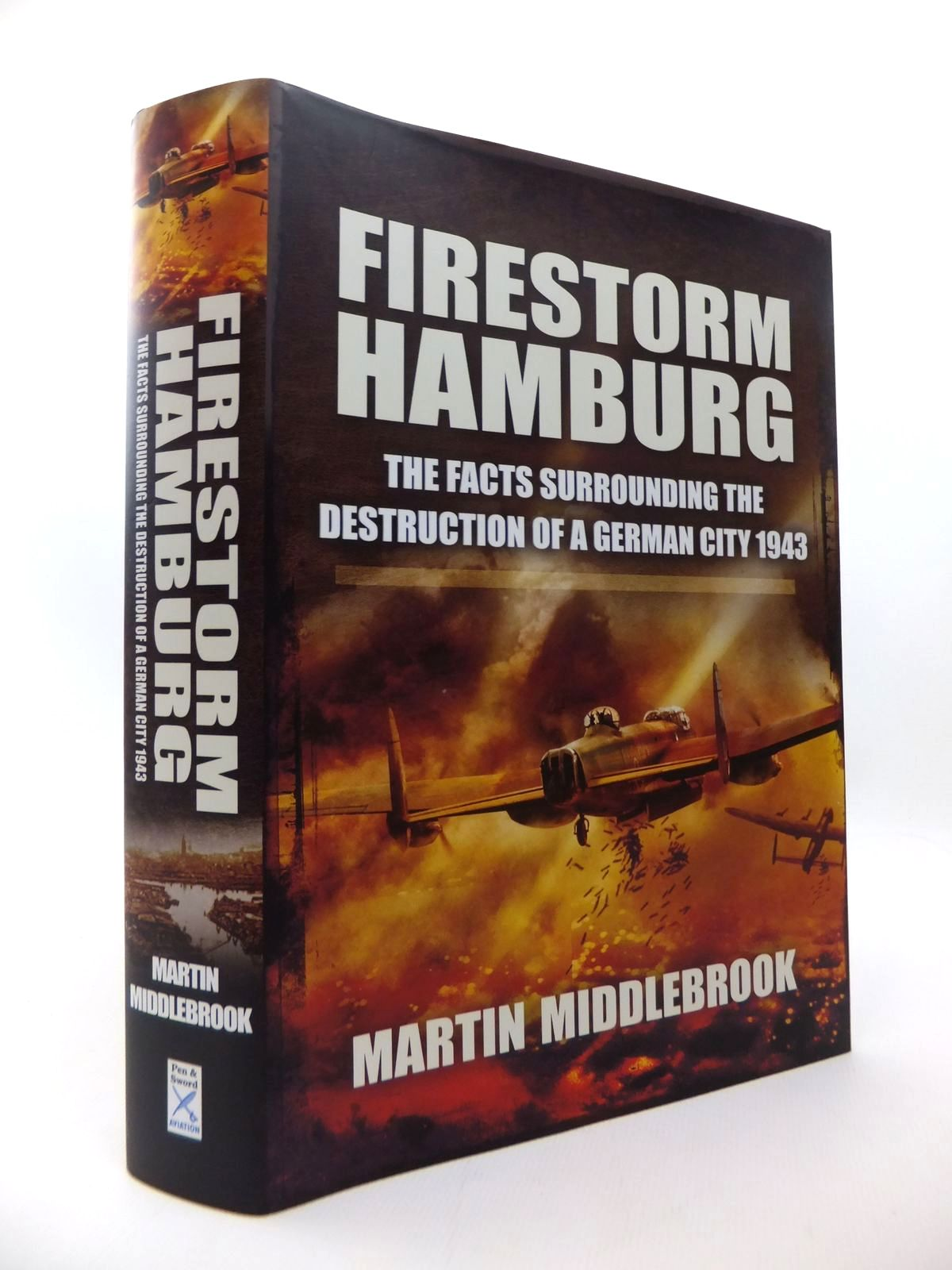 Photo of FIRESTORM HAMBURG: THE FACTS SURROUNDING THE DESTRUCTION OF A GERMAN CITY 1943 written by Middlebrook, Martin published by Pen & Sword Aviation (STOCK CODE: 1814236)  for sale by Stella & Rose's Books