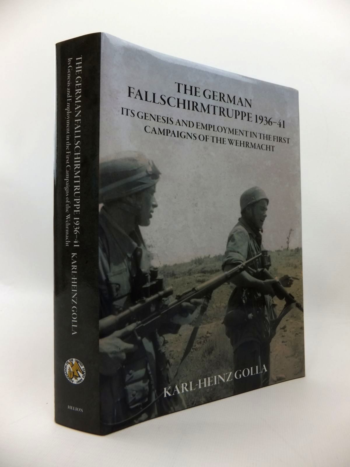 Photo of THE GERMAN FALLSCHIRMTRUPPE 1936-41 written by Golla, Karl-Heinz published by Association Of The United States Army, Helion & Company (STOCK CODE: 1814240)  for sale by Stella & Rose's Books