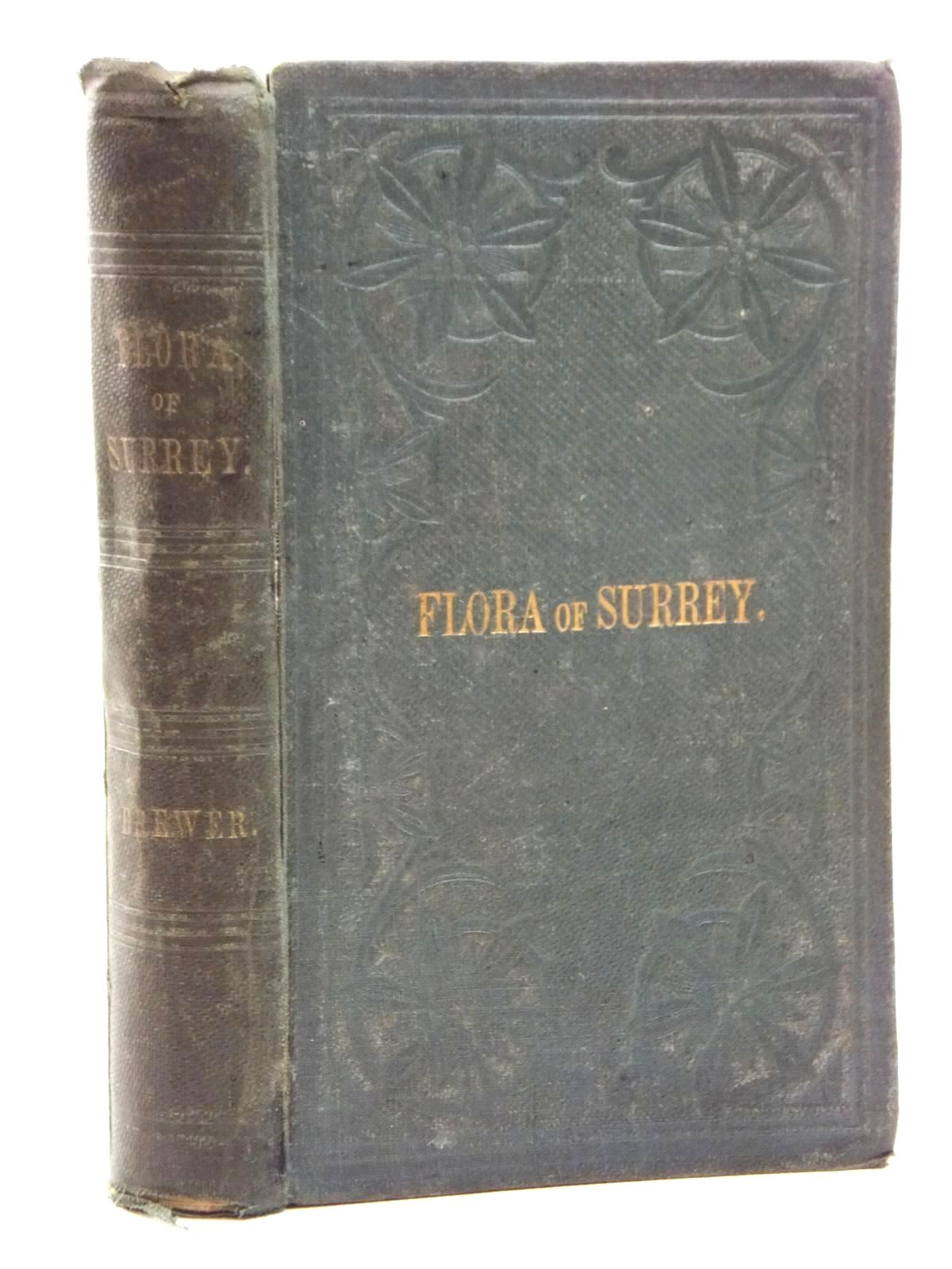 Photo of FLORA OF SURREY written by Brewer, James Alexander published by John Van Voorst (STOCK CODE: 1814316)  for sale by Stella & Rose's Books