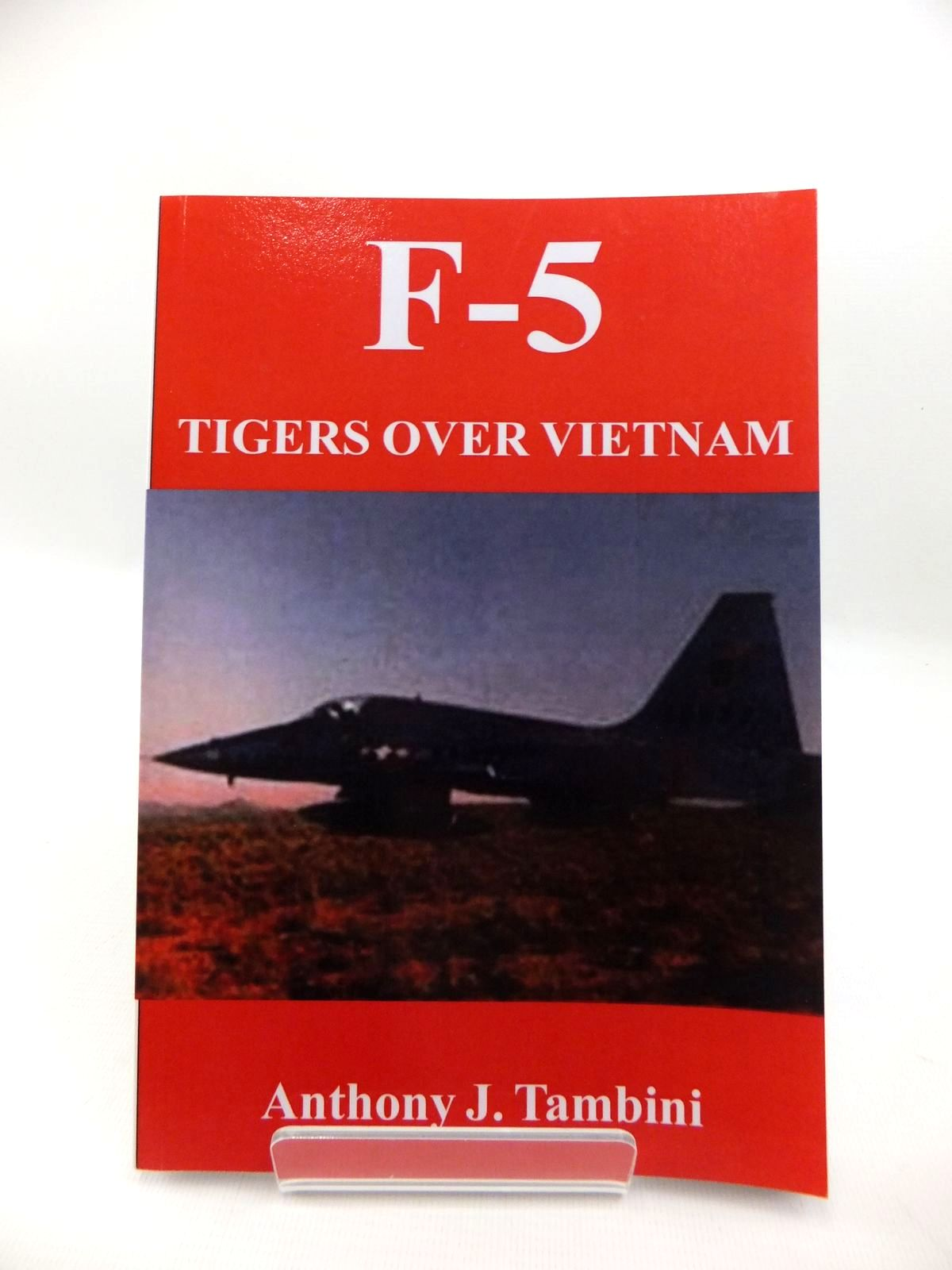 Photo of F-5 TIGERS OVER VIETNAM written by Tambini, Anthony J. published by Branden Books (STOCK CODE: 1814356)  for sale by Stella & Rose's Books