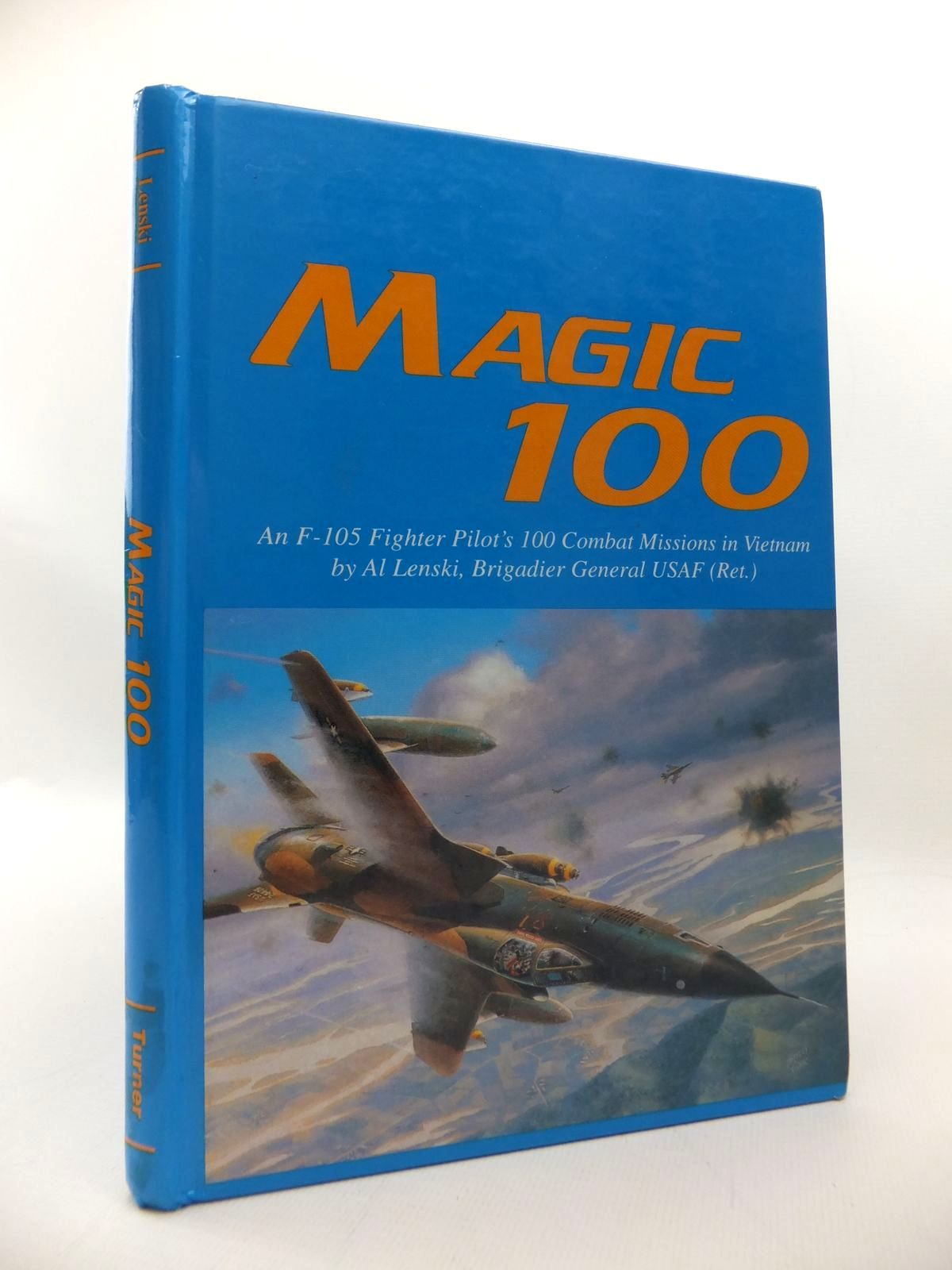 Photo of MAGIC 100: THE STORY OF AN F-105, 100 COMBAT MISSION TOUR, NVN '67 written by Lenski, Al published by Turner Publishing (STOCK CODE: 1814357)  for sale by Stella & Rose's Books