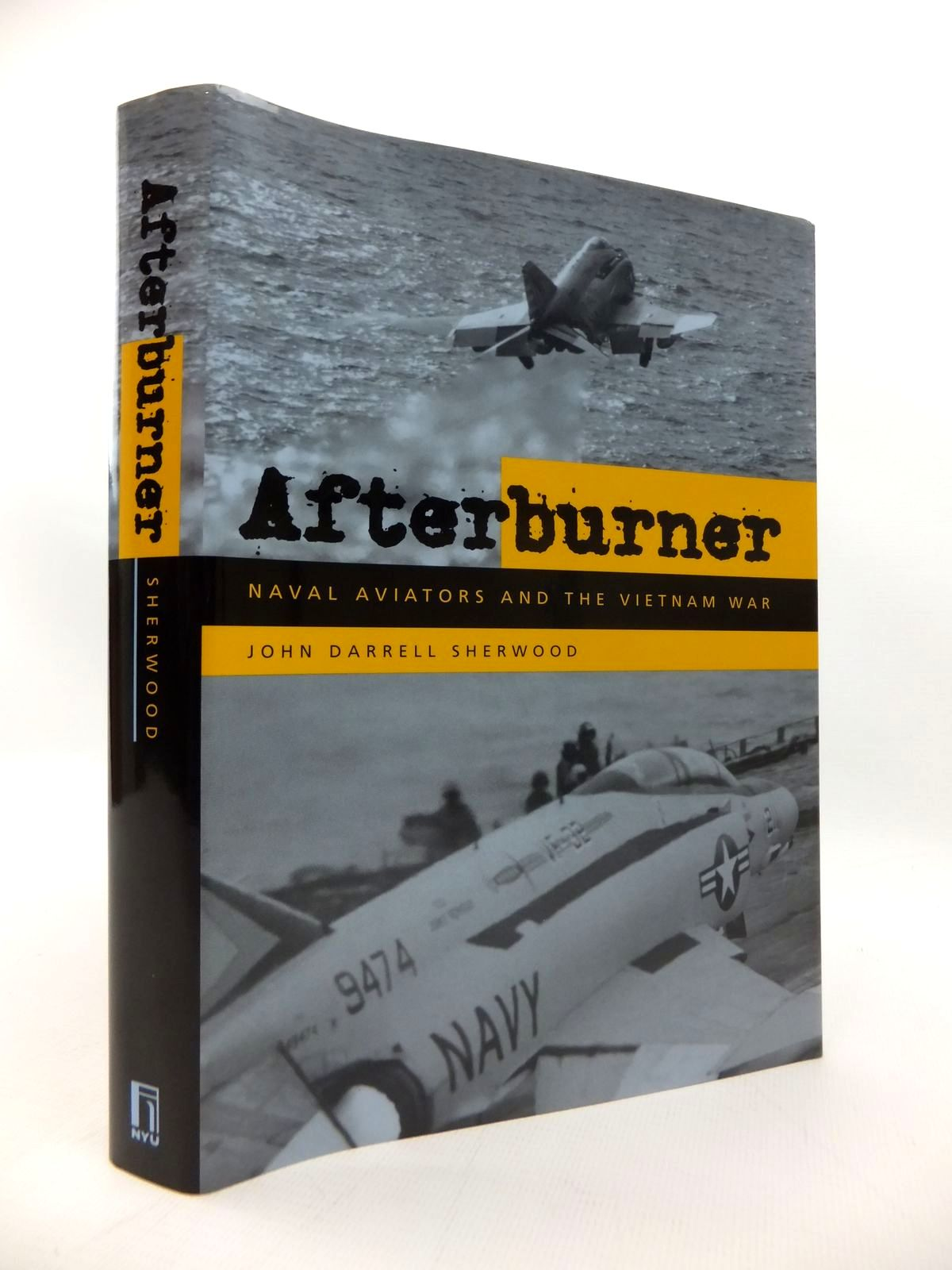 Photo of AFTERBURNER: NAVAL AVIATORS AND THE VIETNAM WAR written by Sherwood, John Darrell published by New York University Press (STOCK CODE: 1814377)  for sale by Stella & Rose's Books