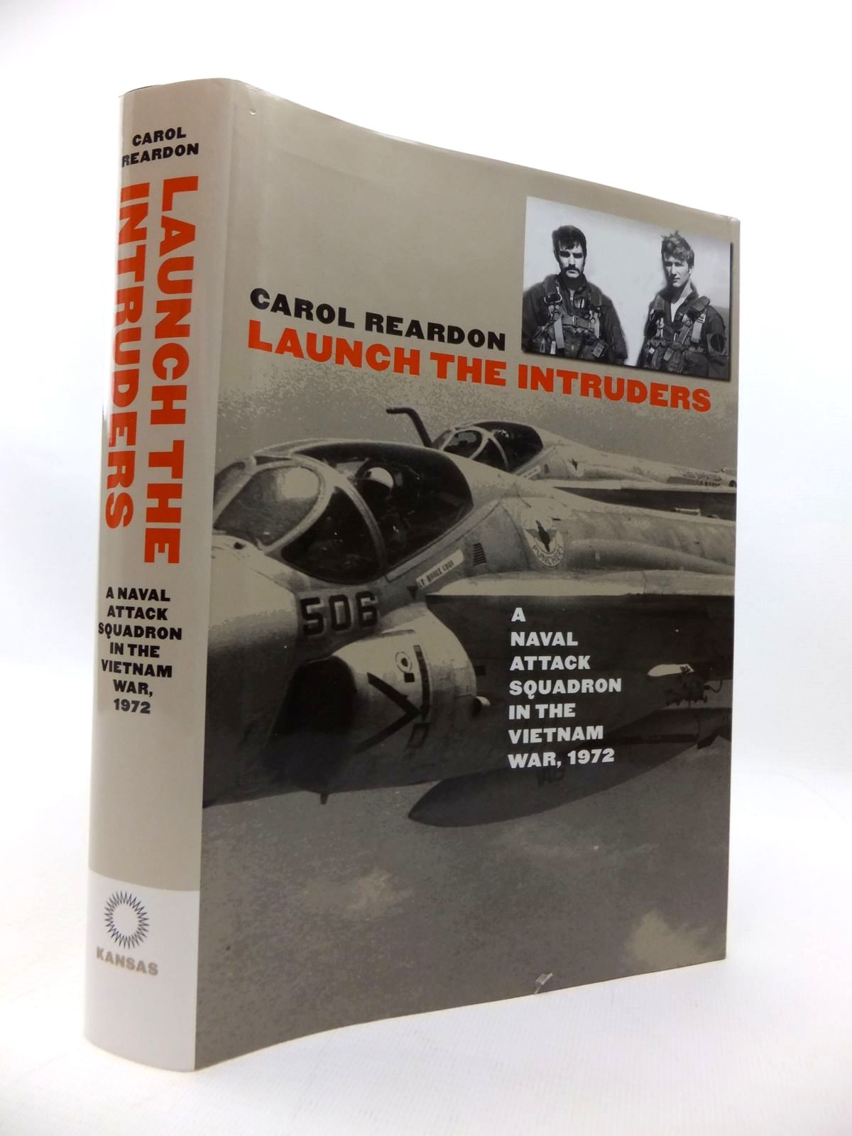 Photo of LAUNCH THE INTRUDERS: A NAVAL ATTACK SQUADRON IN THE VIETNAM WAR, 1972 written by Reardon, Carol published by University Press Of Kansas (STOCK CODE: 1814379)  for sale by Stella & Rose's Books