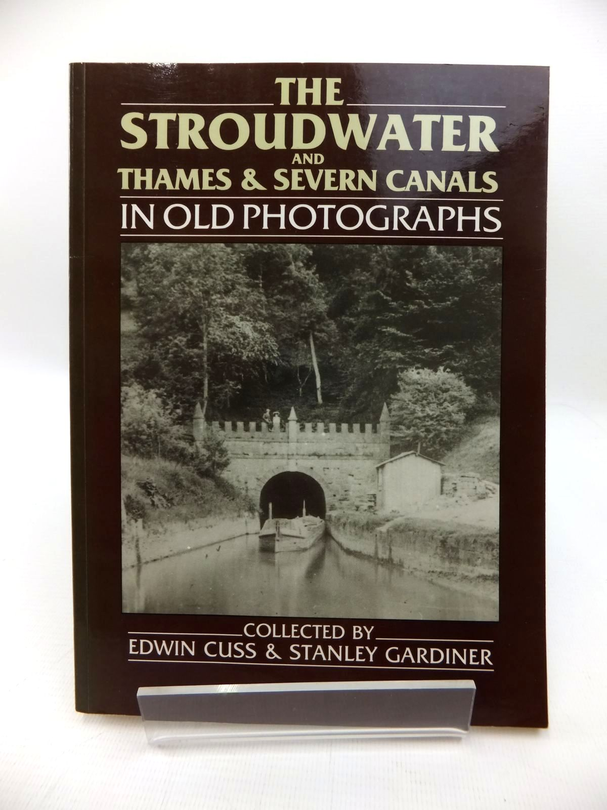 Photo of THE STROUDWATER AND THAMES & SEVERN CANALS IN OLD PHOTOGRAPHS written by Cuss, Edwin<br />Gardiner, Stanley published by Alan Sutton (STOCK CODE: 1814411)  for sale by Stella & Rose's Books