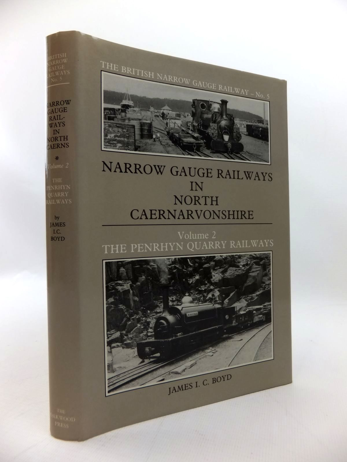 Photo of NARROW GAUGE RAILWAYS IN NORTH CAERNARVONSHIRE VOLUME 2: THE PENRHYN QUARRY RAILWAYS written by Boyd, James I.C. published by The Oakwood Press (STOCK CODE: 1814413)  for sale by Stella & Rose's Books