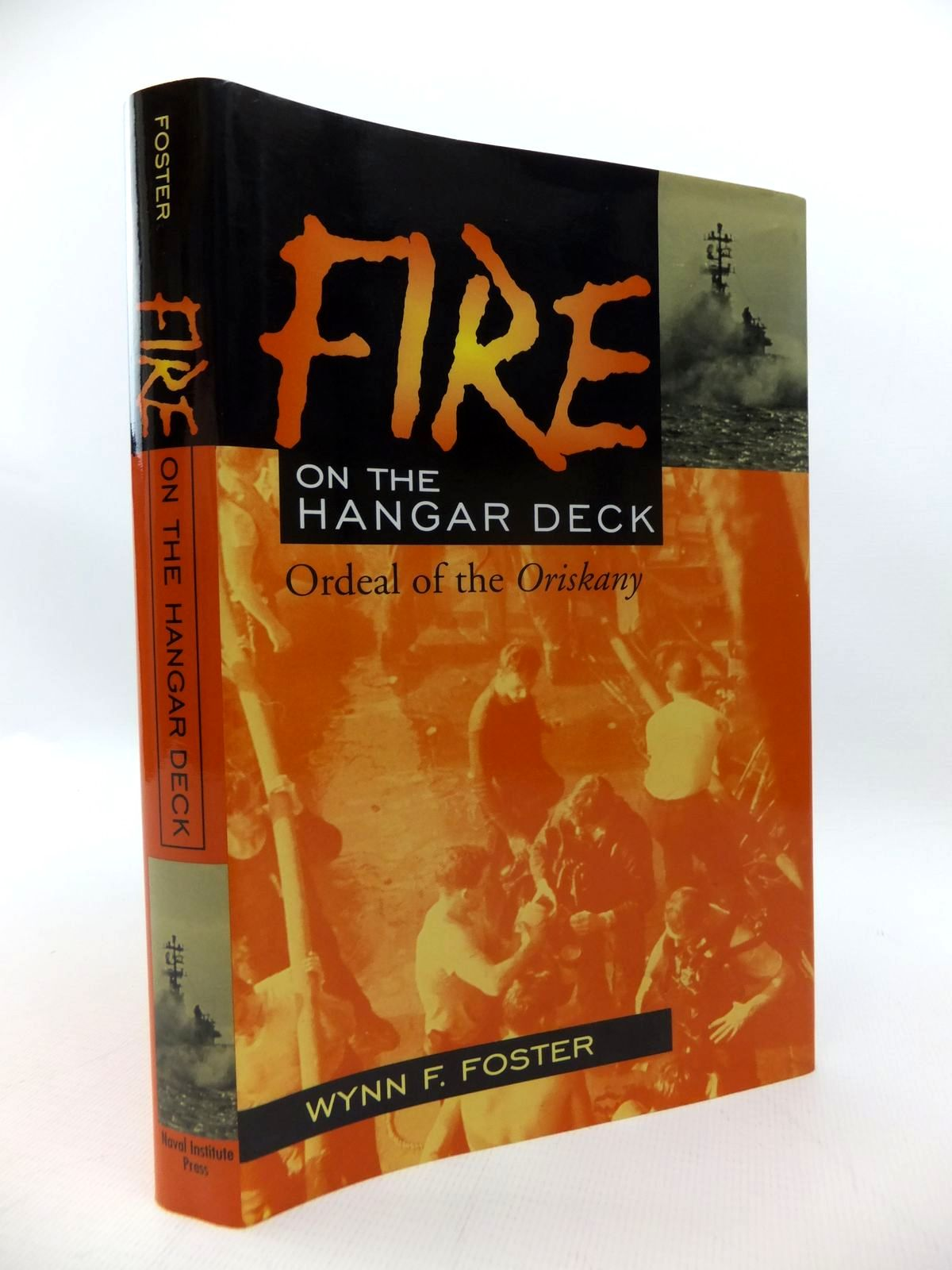 Photo of FIRE ON THE HANGAR DECK: ORDEAL OF THE ORISKANY written by Foster, Wynn F. published by Naval Institute Press (STOCK CODE: 1814448)  for sale by Stella & Rose's Books