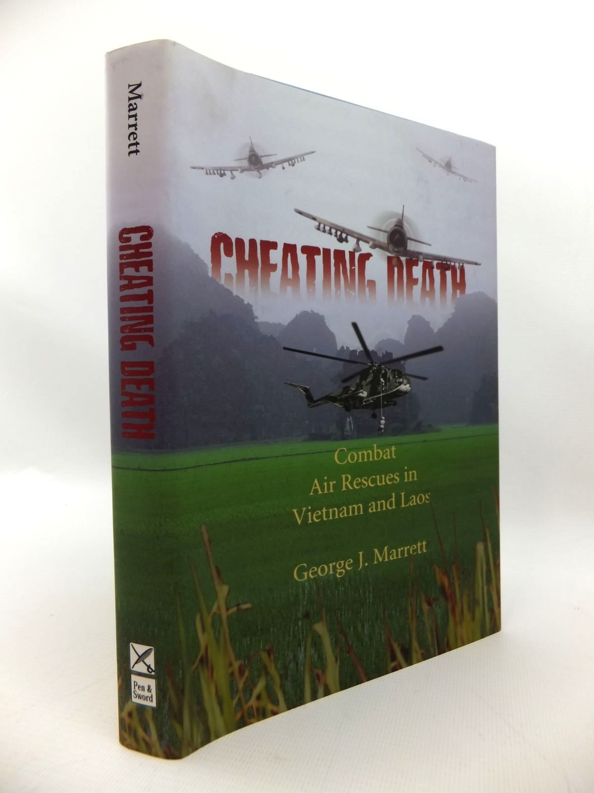 Photo of CHEATING DEATH: COMBAT AIR RESCUES IN VIETNAM AND LAOS written by Marrett, George J. published by Leo Cooper (STOCK CODE: 1814450)  for sale by Stella & Rose's Books