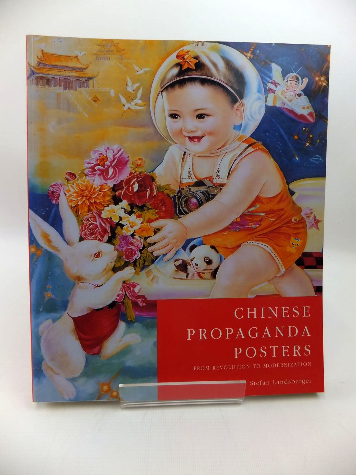 Photo of CHINESE PROPAGANDA POSTERS: FROM REVOLUTION TO MODERNIZATION written by Landsberger, Stefan published by The Pepin Press (STOCK CODE: 1814501)  for sale by Stella & Rose's Books