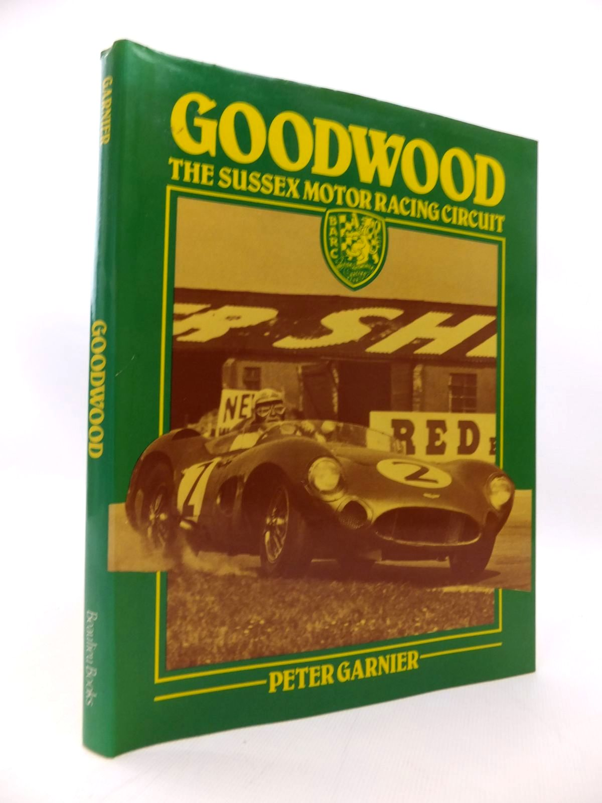 Photo of GOODWOOD THE SUSSEX MOTOR RACING CIRCUIT written by Garnier, Peter published by Beaulieu Books (STOCK CODE: 1814520)  for sale by Stella & Rose's Books