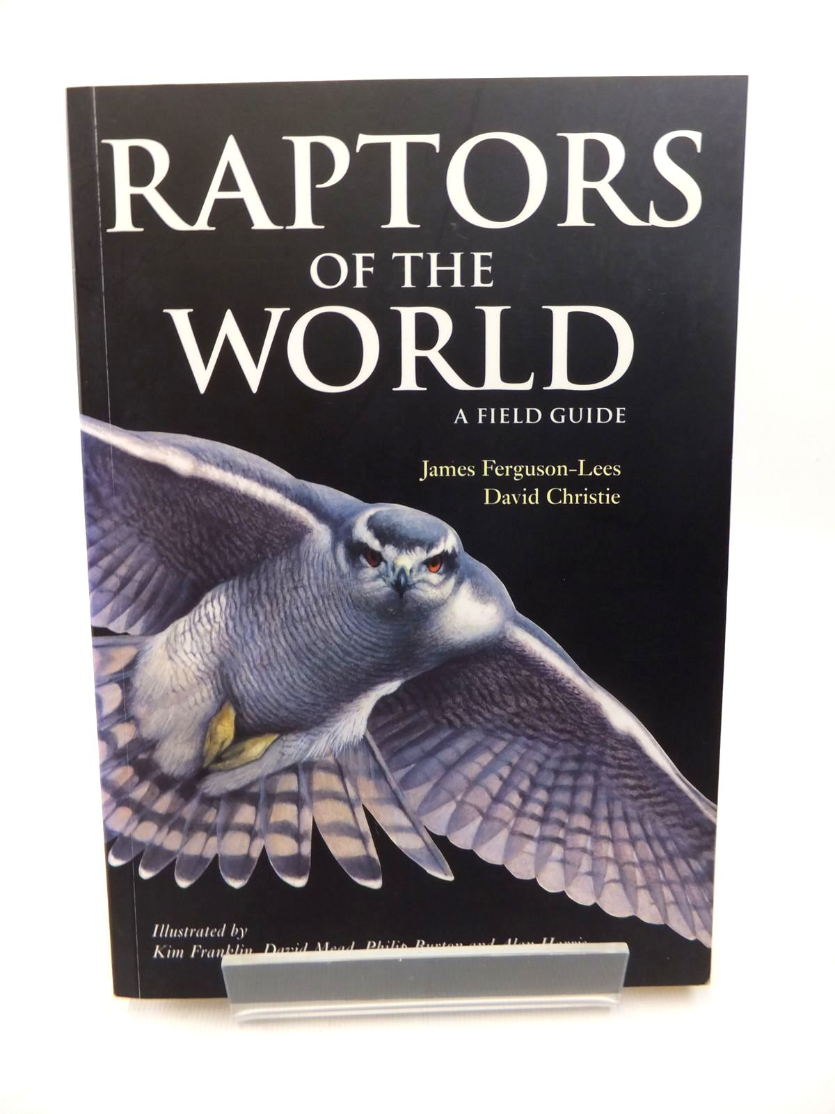 Photo of RAPTORS OF THE WORLD: A FIELD GUIDE written by Ferguson-Lees, James<br />Christie, David illustrated by Franklin, Kim<br />Mead, David<br />Burton, Philip<br />Harris, Alan published by Christopher Helm (STOCK CODE: 1814538)  for sale by Stella & Rose's Books